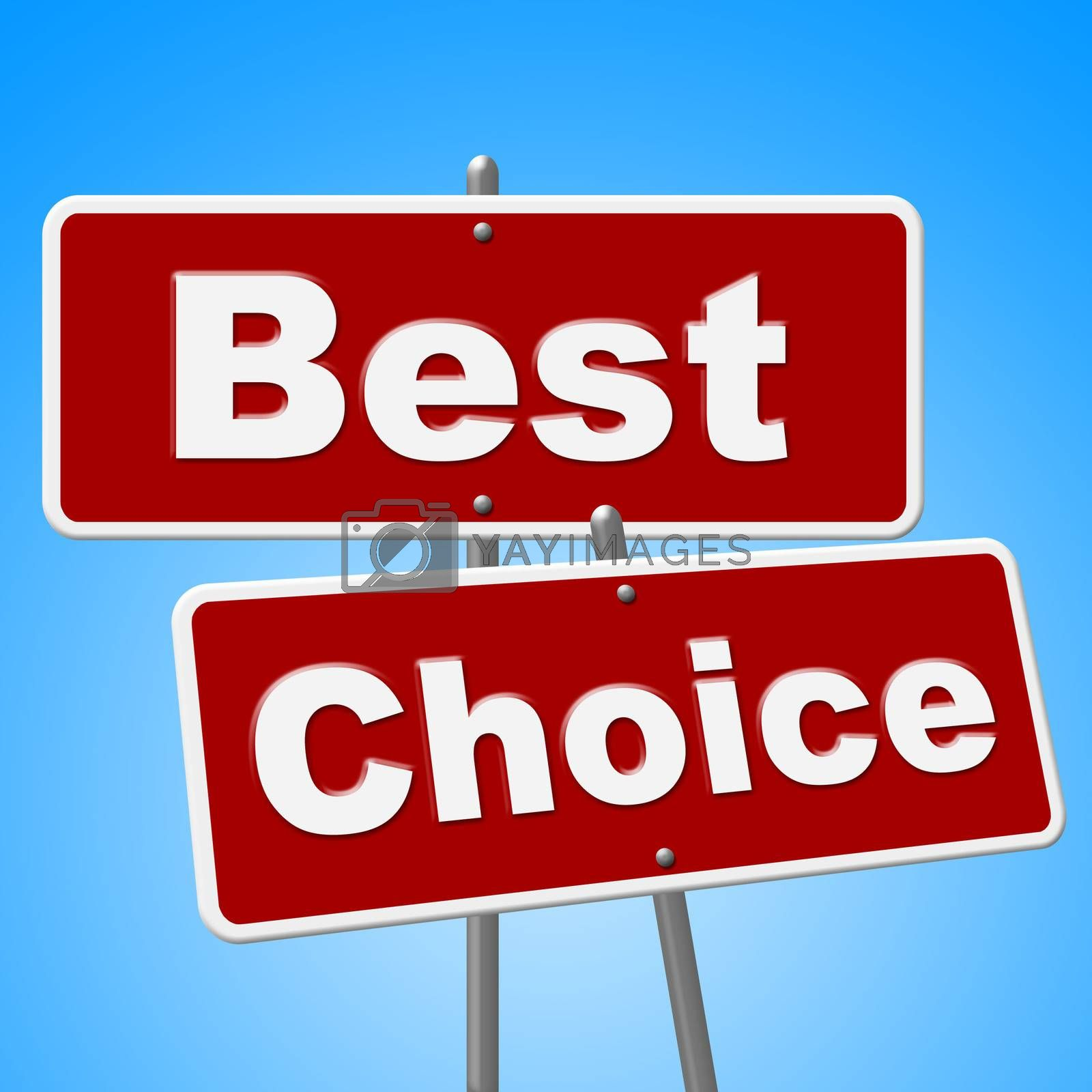 Best Choice Signs Means Number One And Alternative by stuartmiles