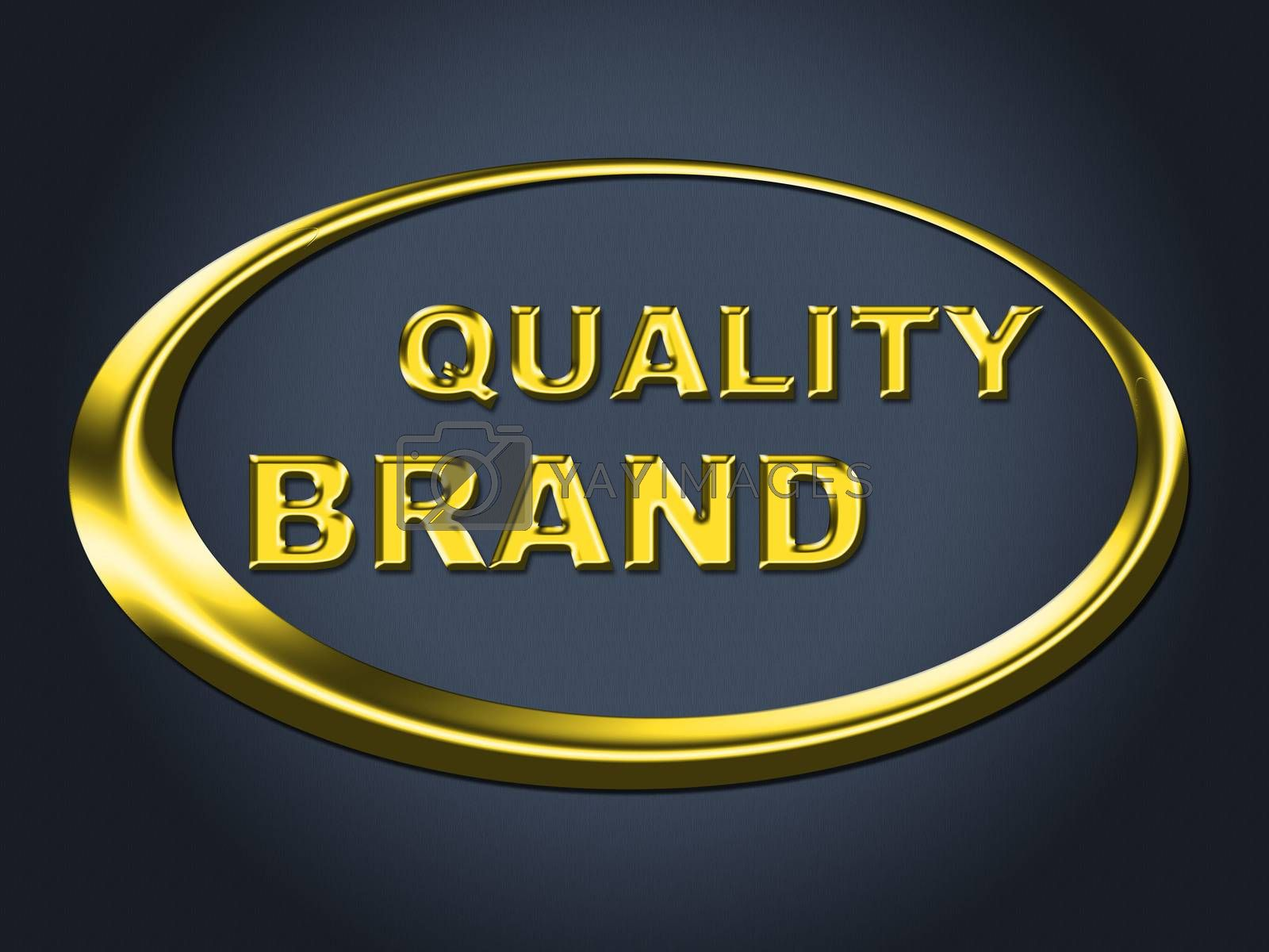 Quality Brand Sign Represents Company Identity And Advertisement by stuartmiles