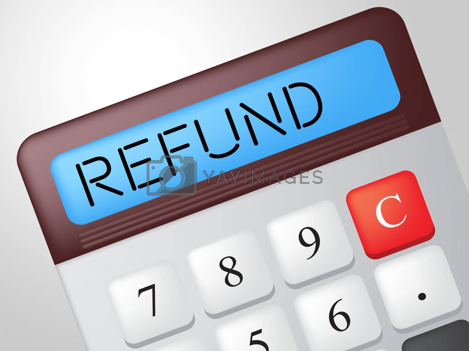 Refund Calculator Means Reimbursement Refunding And Return by stuartmiles