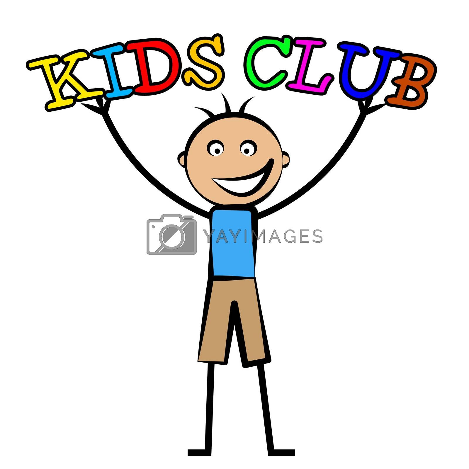 Kids Club Indicates Free Time And Child by stuartmiles