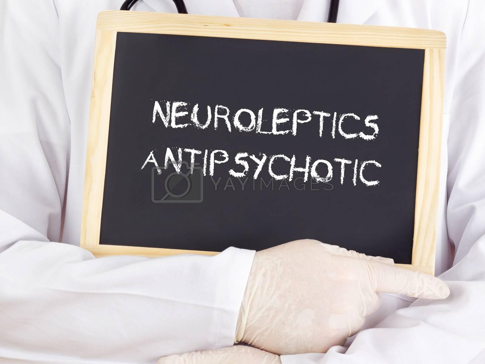 Doctor shows information: neuroleptics antipsychotic