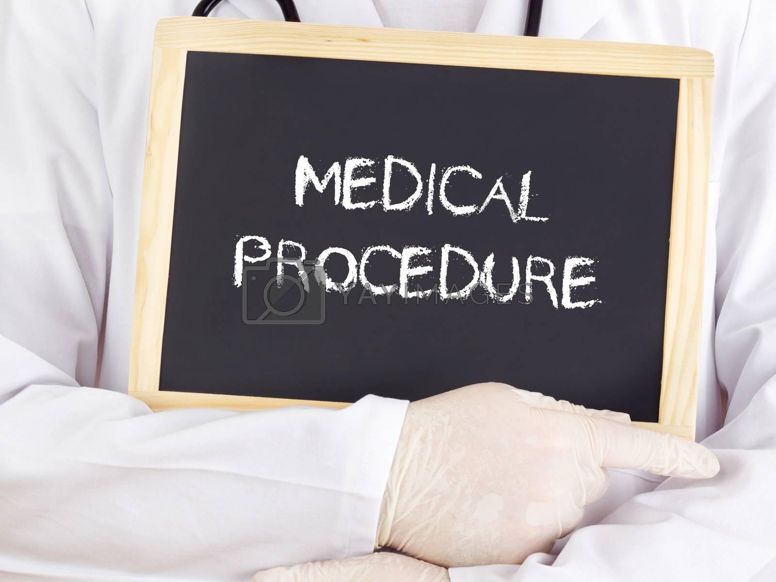 Doctor shows information: medical procedure