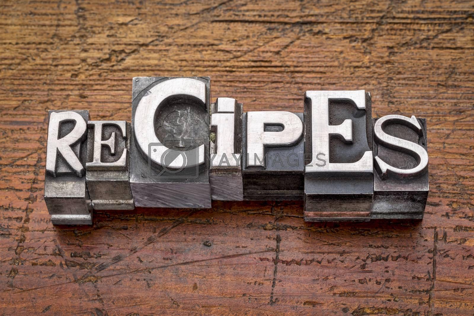 recipes word in metal type  by PixelsAway