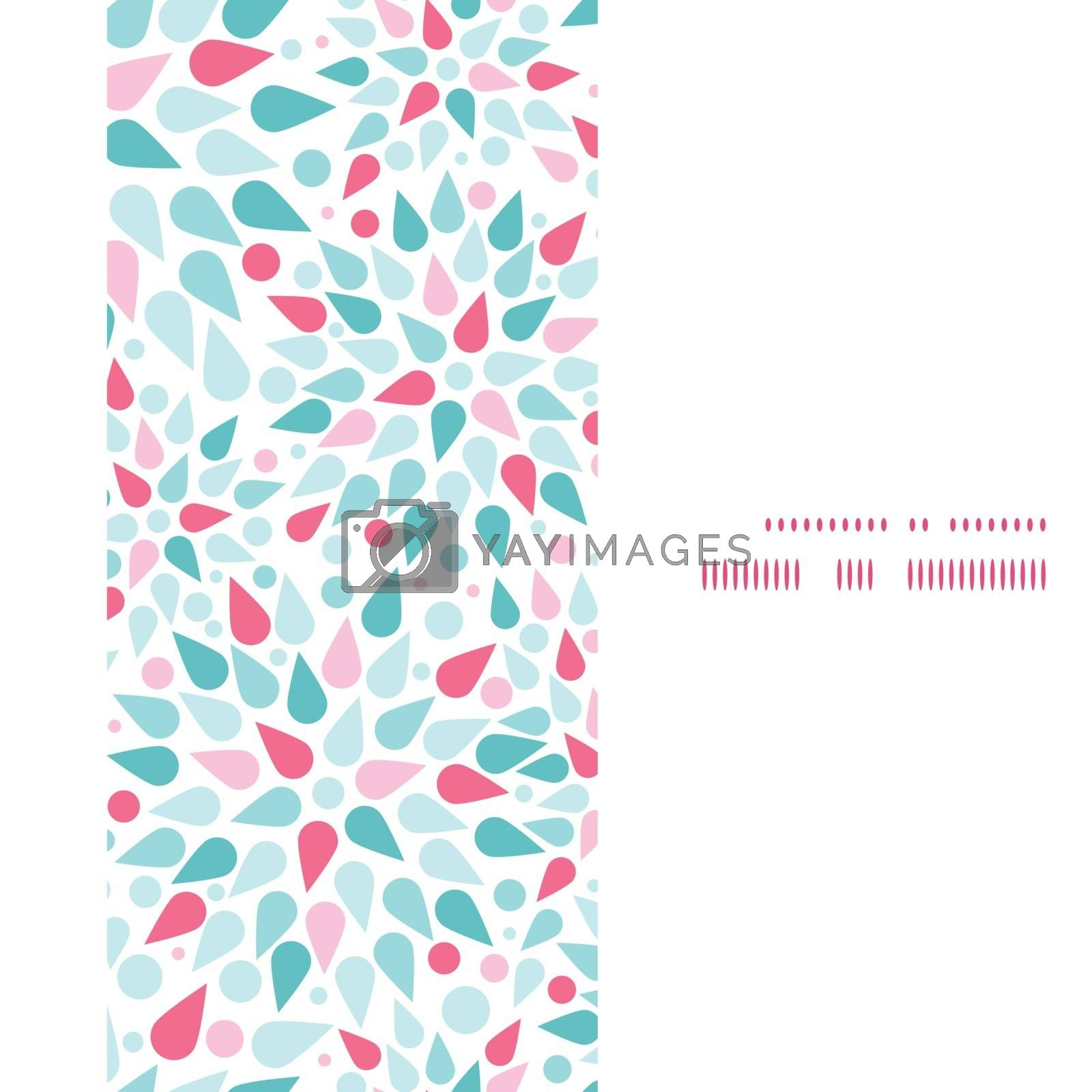 Vector abstract colorful drops vertical frame seamless pattern background graphic design