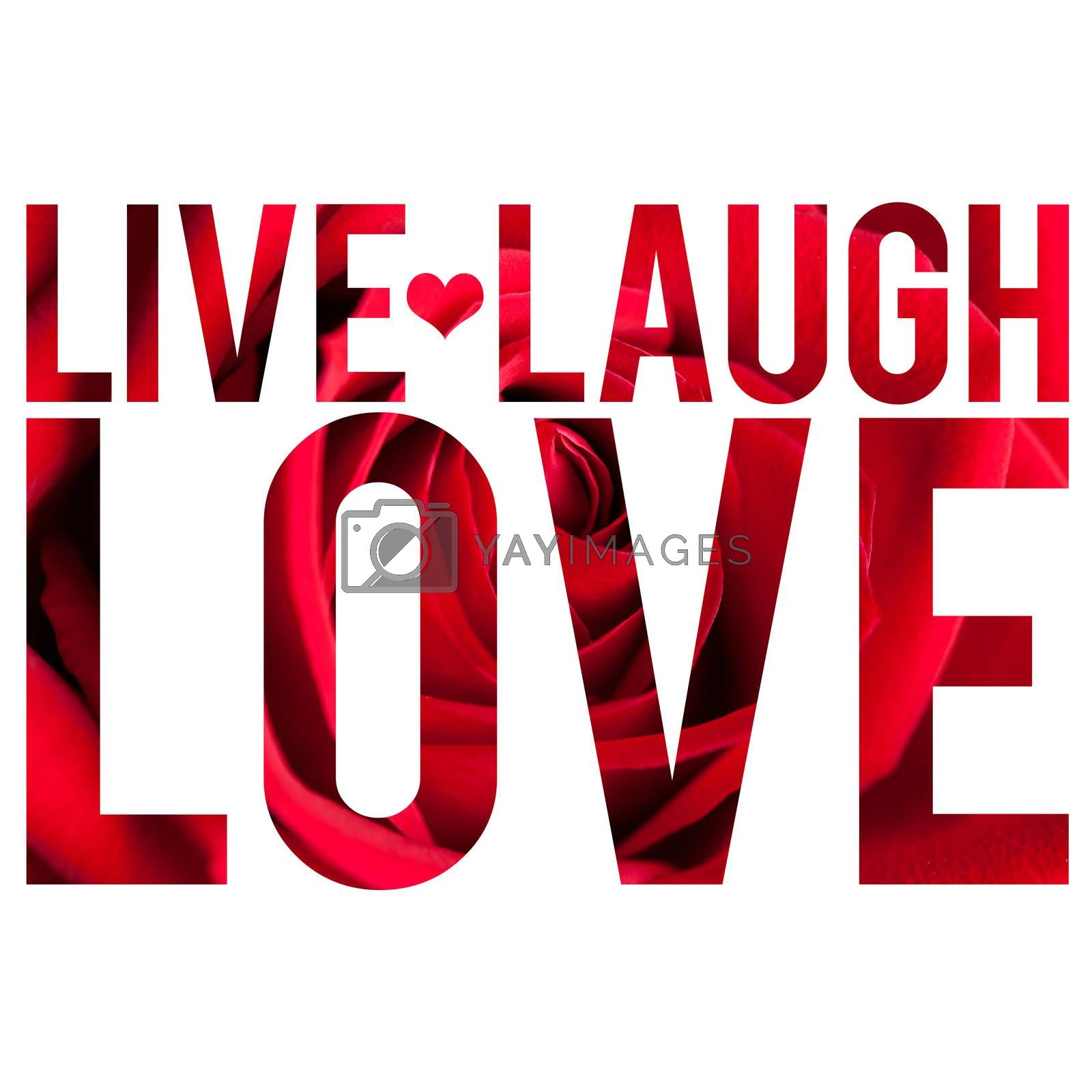 Live Laugh Love by graficallyminded