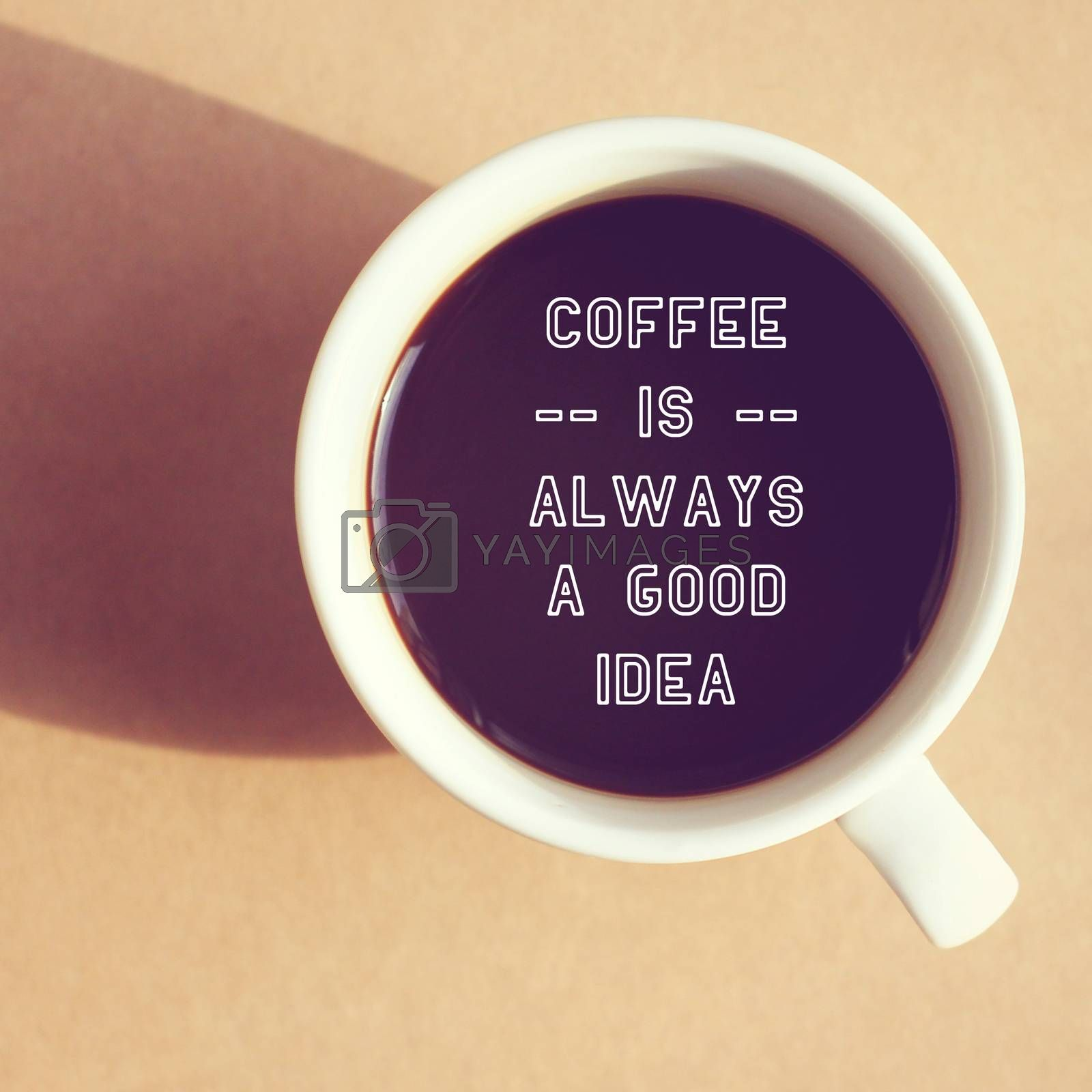 Inspirational quote on cup of coffee with retro filter effect
