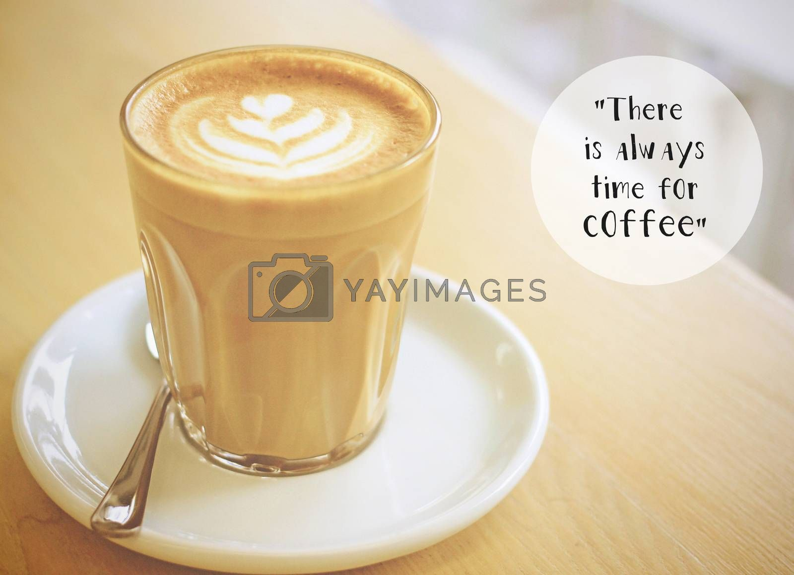 Inspirational quote with cup of coffee with retro filter effect