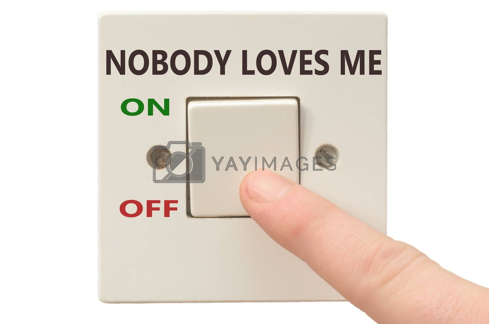 Turning off Nobody loves me with finger on electrical switch