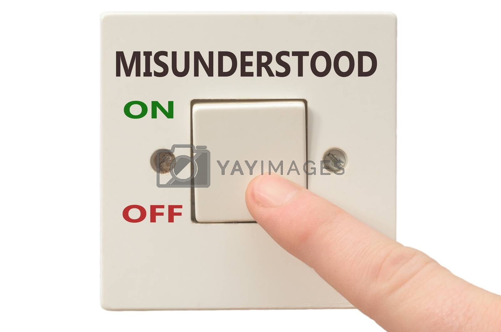 Royalty free image of Dealing with Misunderstood, turn it off by vepar5