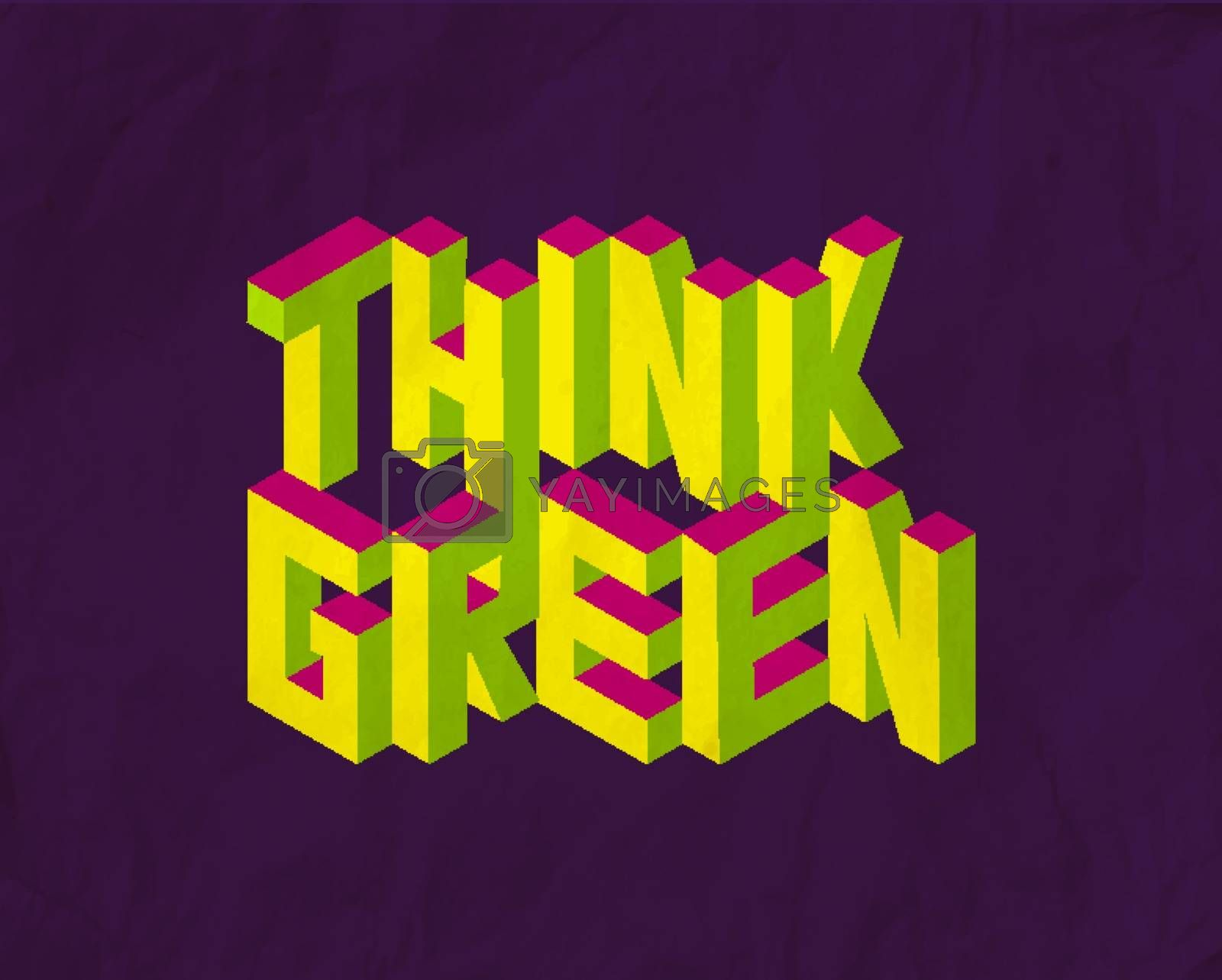 Royalty free image of Isometric Think Green quote background by cienpies