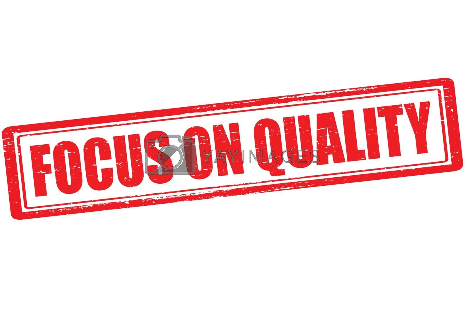 Royalty free image of Focus on quality by carmenbobo