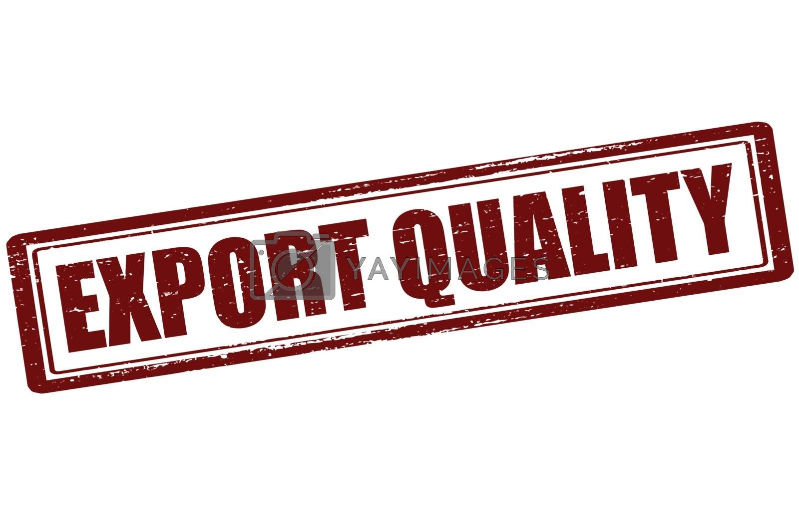 Royalty free image of Export quality by carmenbobo