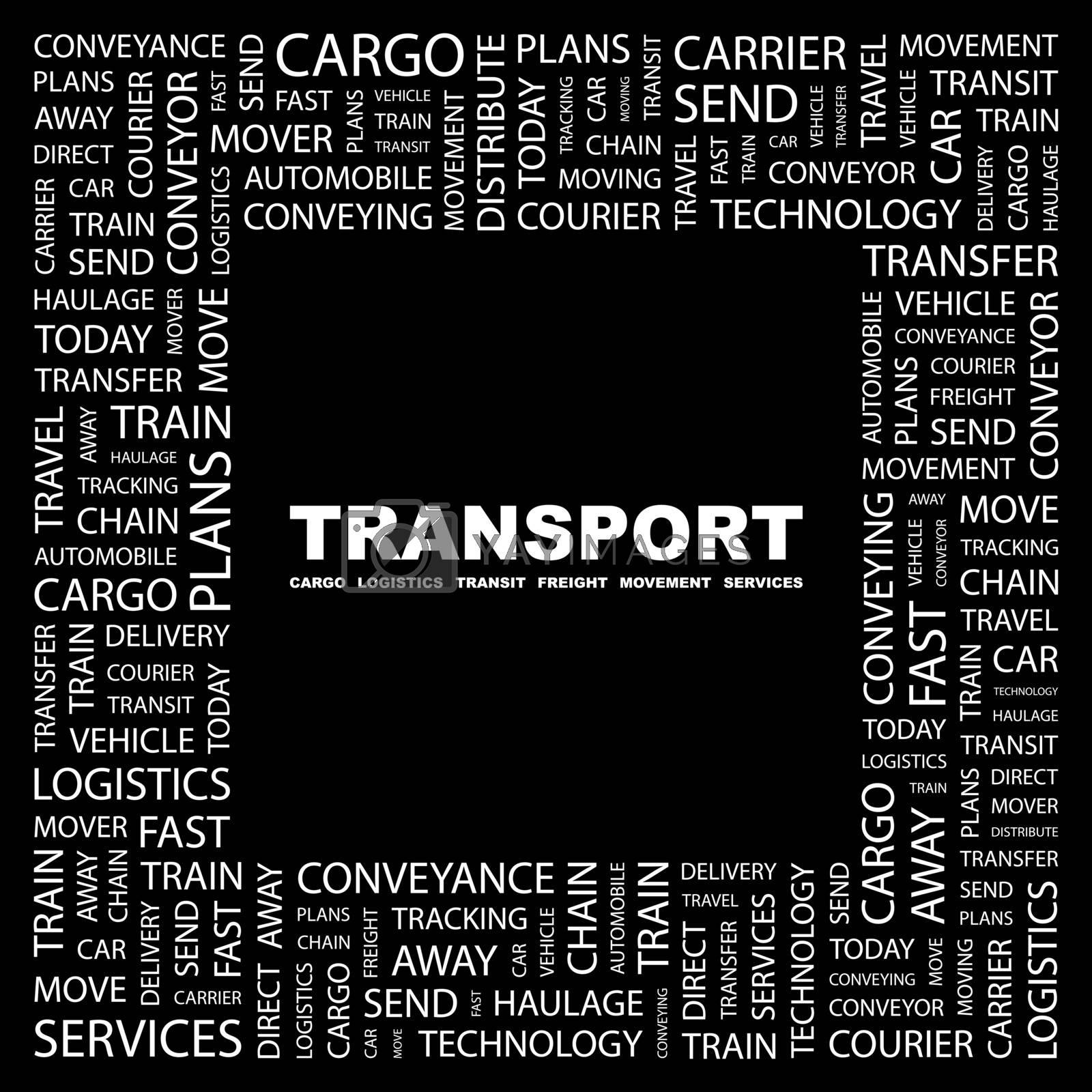 TRANSPORT. Background concept wordcloud illustration. Print concept word cloud. Graphic collage.