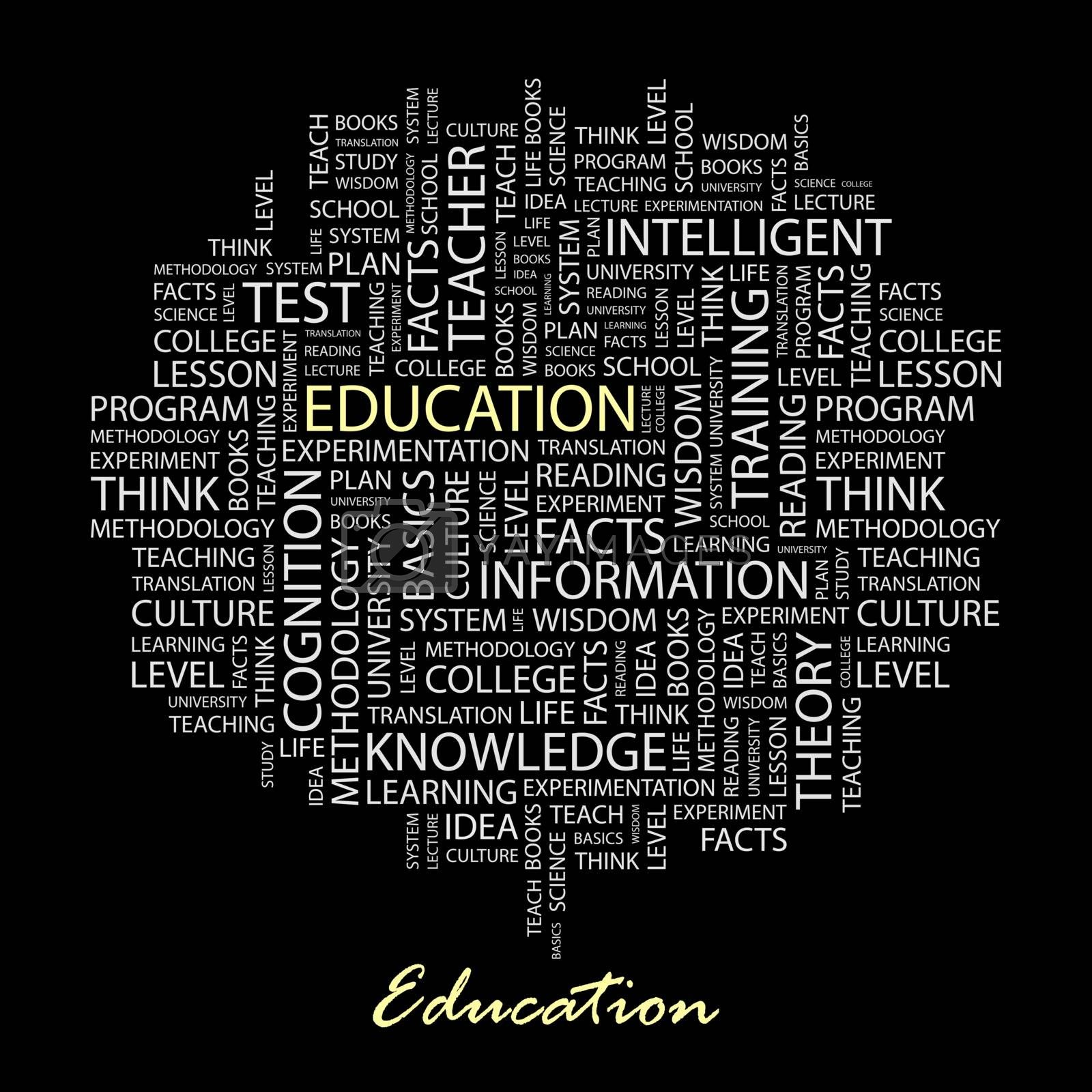 EDUCATION. Word cloud illustration. Tag cloud concept collage.