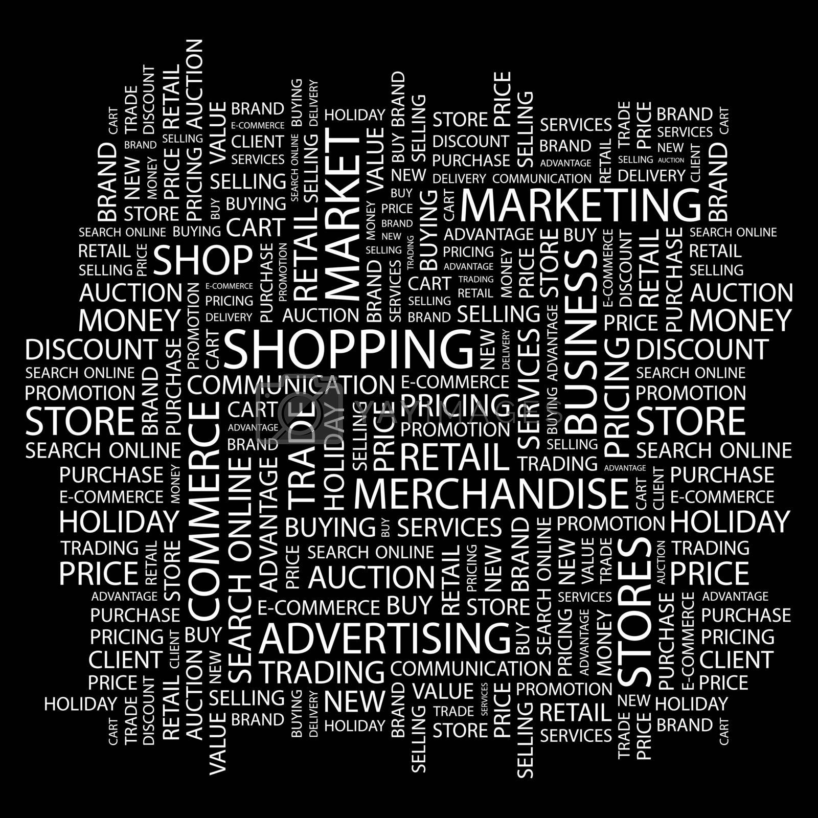 SHOPPING. Word cloud illustration. Tag cloud concept collage. Usable for different business design.
