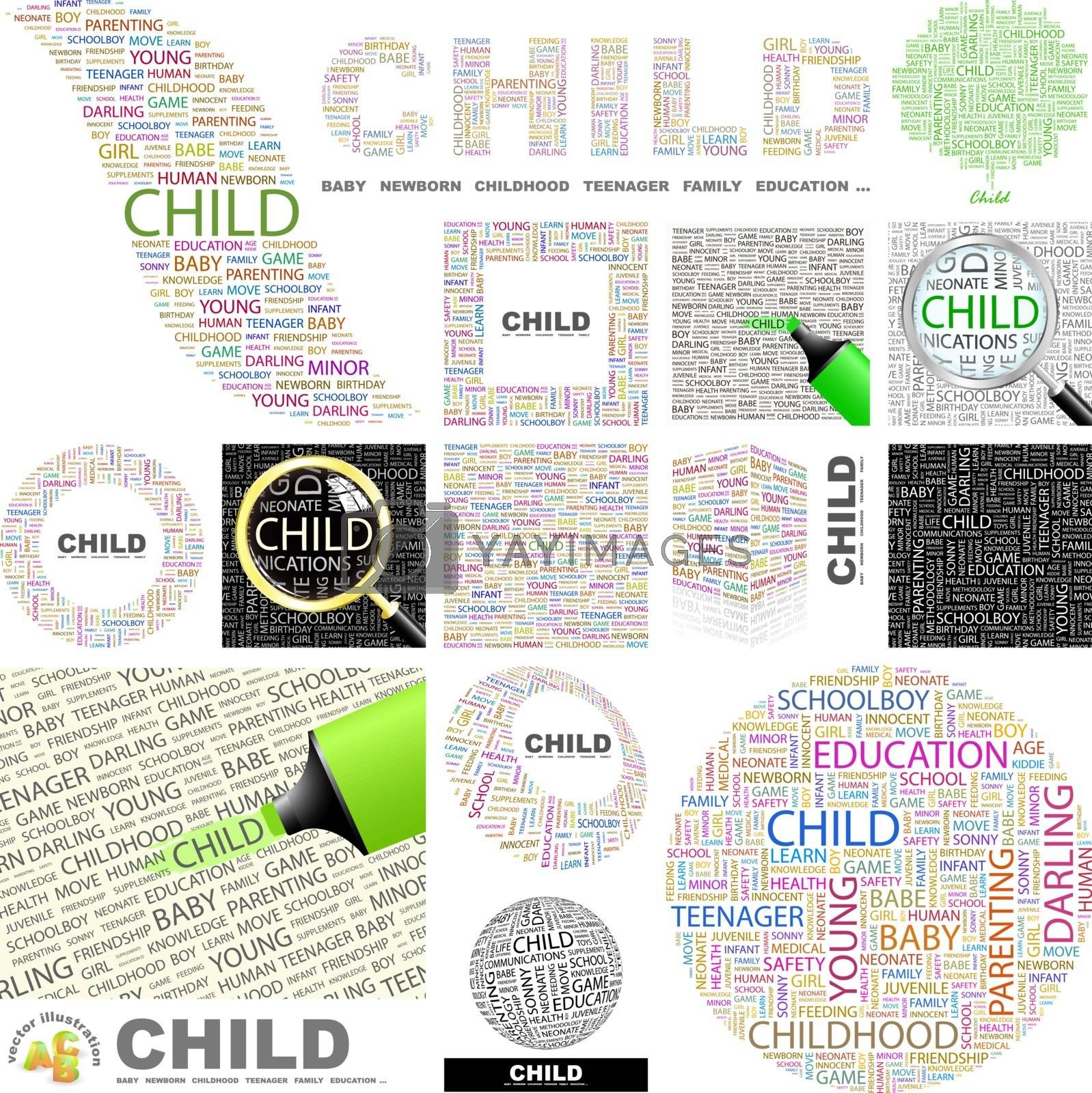 Child. Word cloud illustration. Wordcloud collage. Concept illustration.