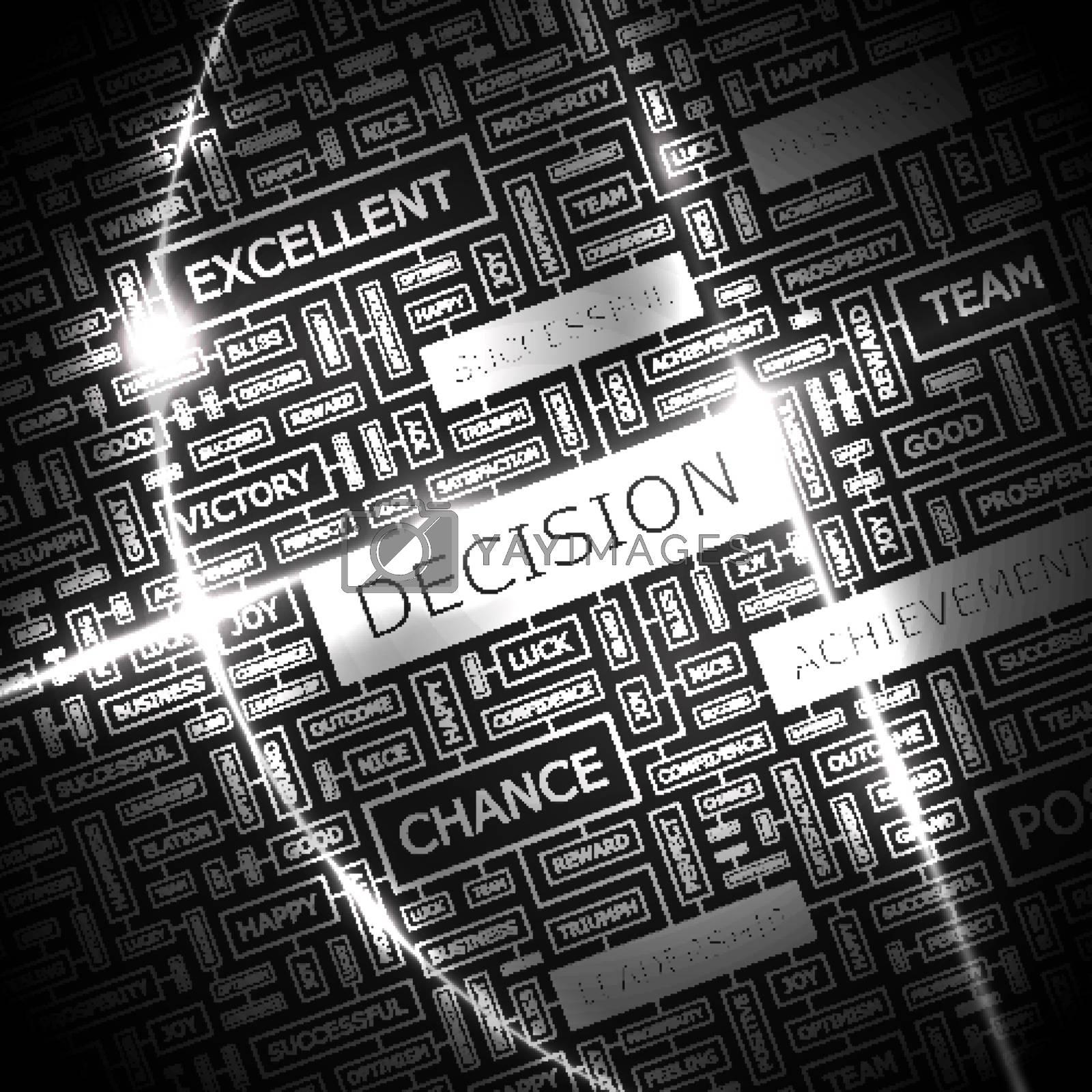 DECISION. Background concept wordcloud illustration. Print concept word cloud. Graphic collage.