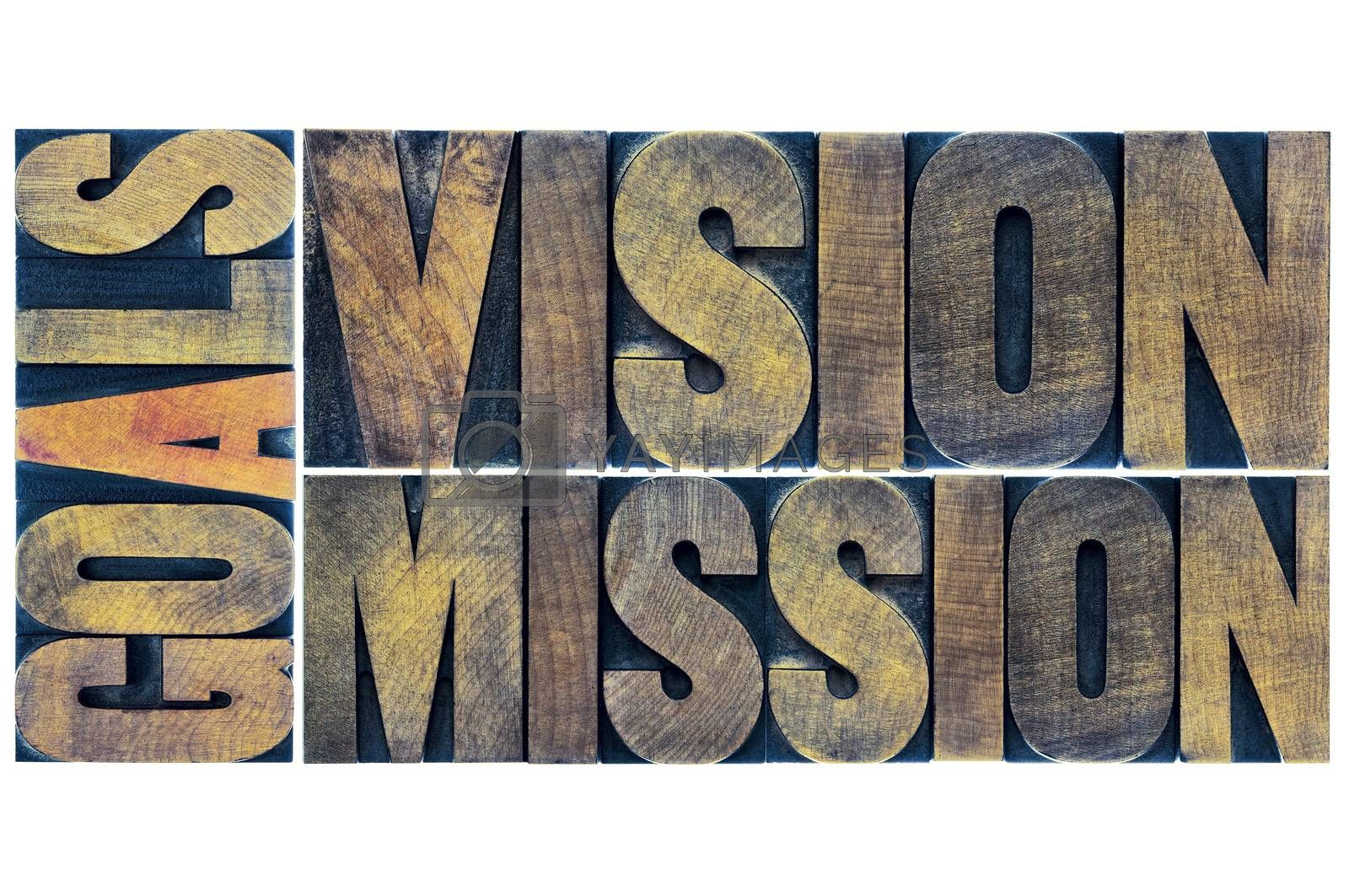 goals, vision and mission typography abstract - a collage of isolated words in letterpress wood type