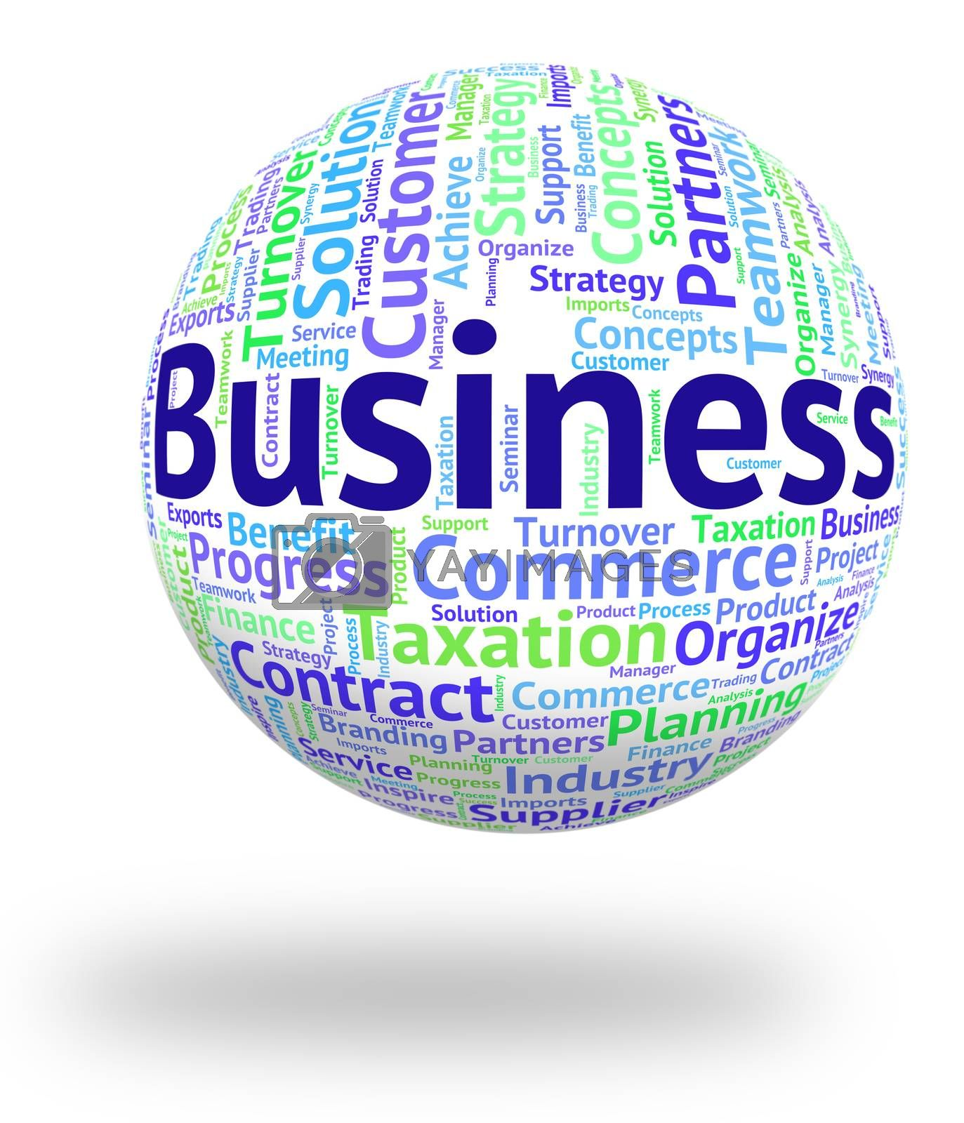 Business Word Means Businesses Trade And Words by stuartmiles