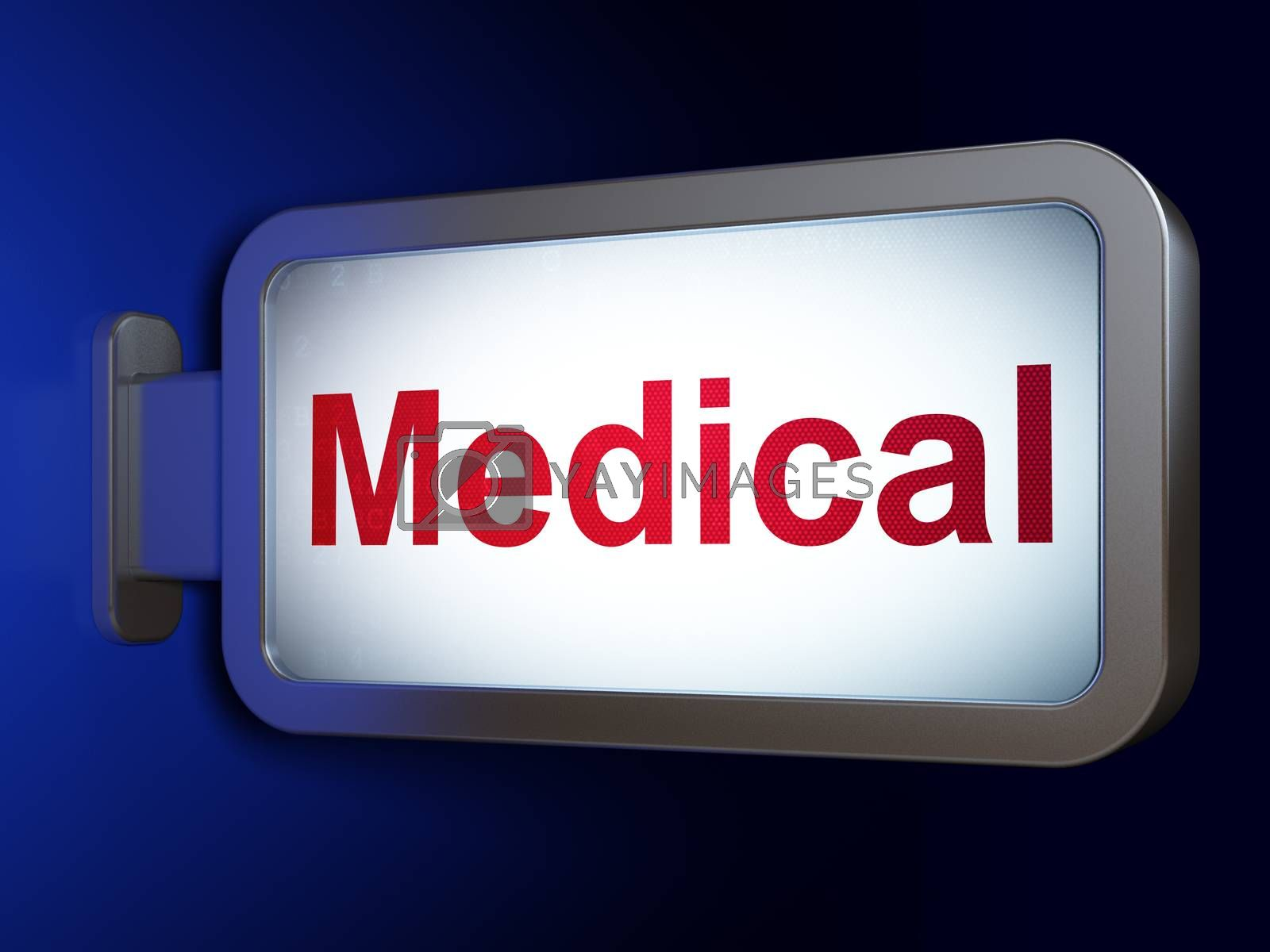 Healthcare concept: Medical on billboard background by maxkabakov
