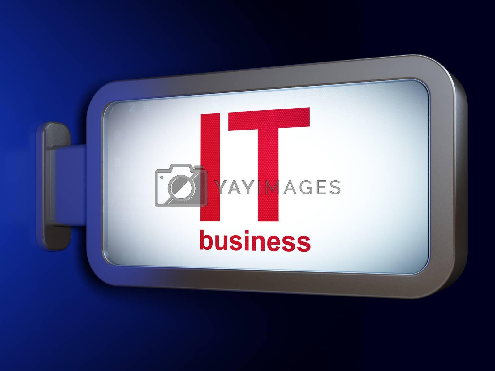 Finance concept: IT Business on billboard background by maxkabakov