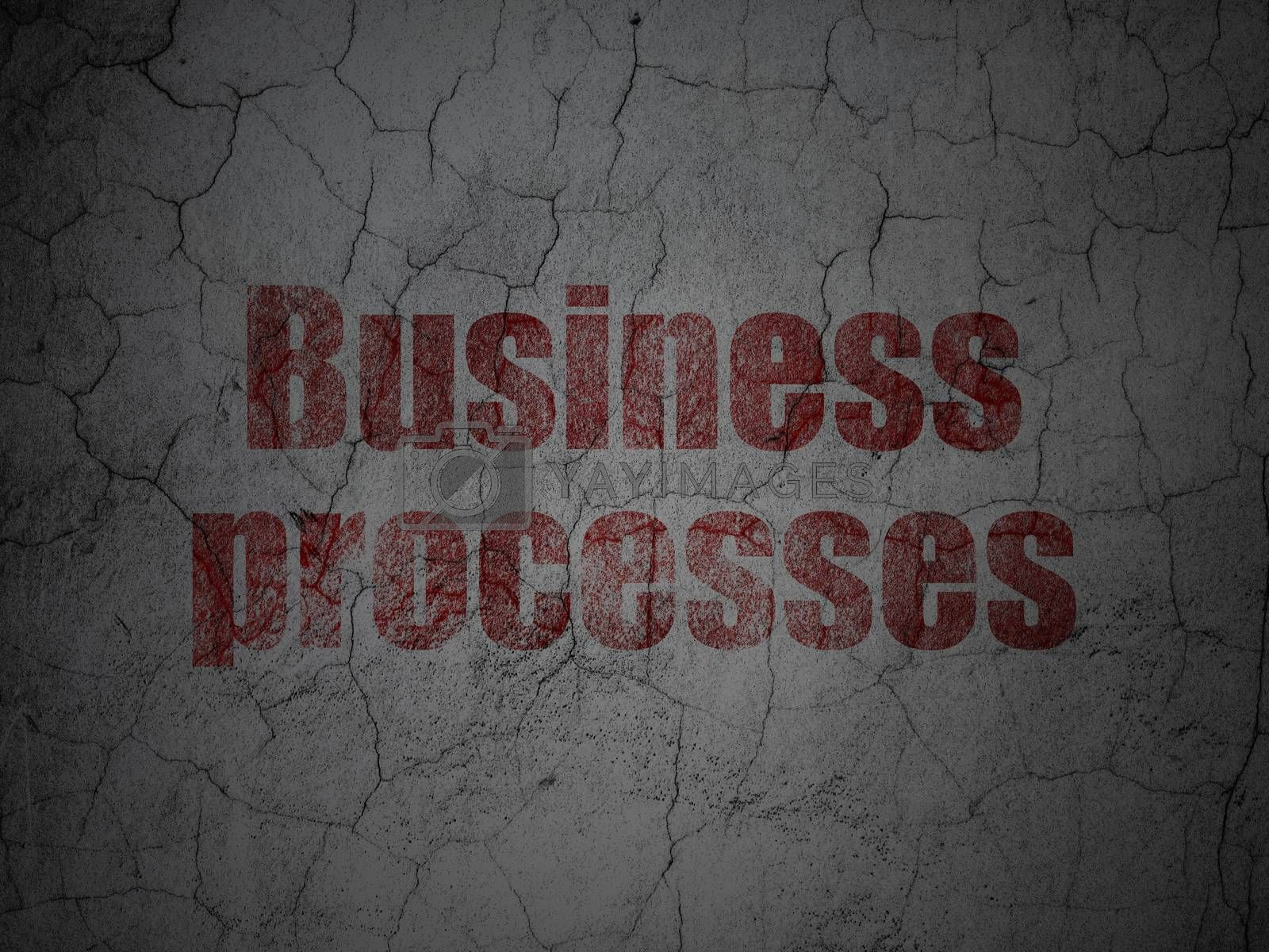 Business concept: Business Processes on grunge wall background by maxkabakov