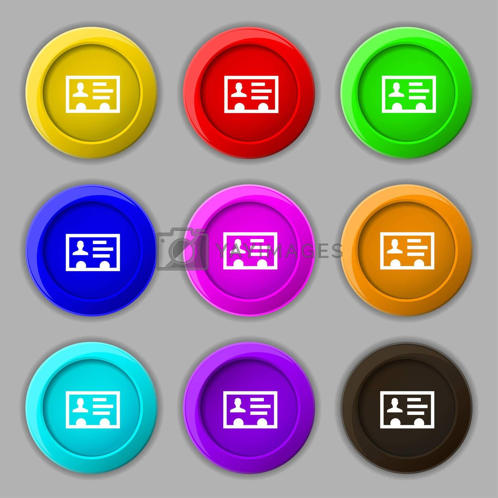 ID card, Identity card badge, cutaway, business card icon sign. symbol on nine round colourful buttons.  by Serhii Lohvyniuk