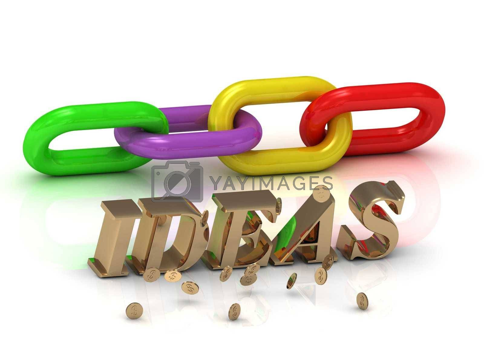 IDEAS- inscription of bright letters and color chain on white background