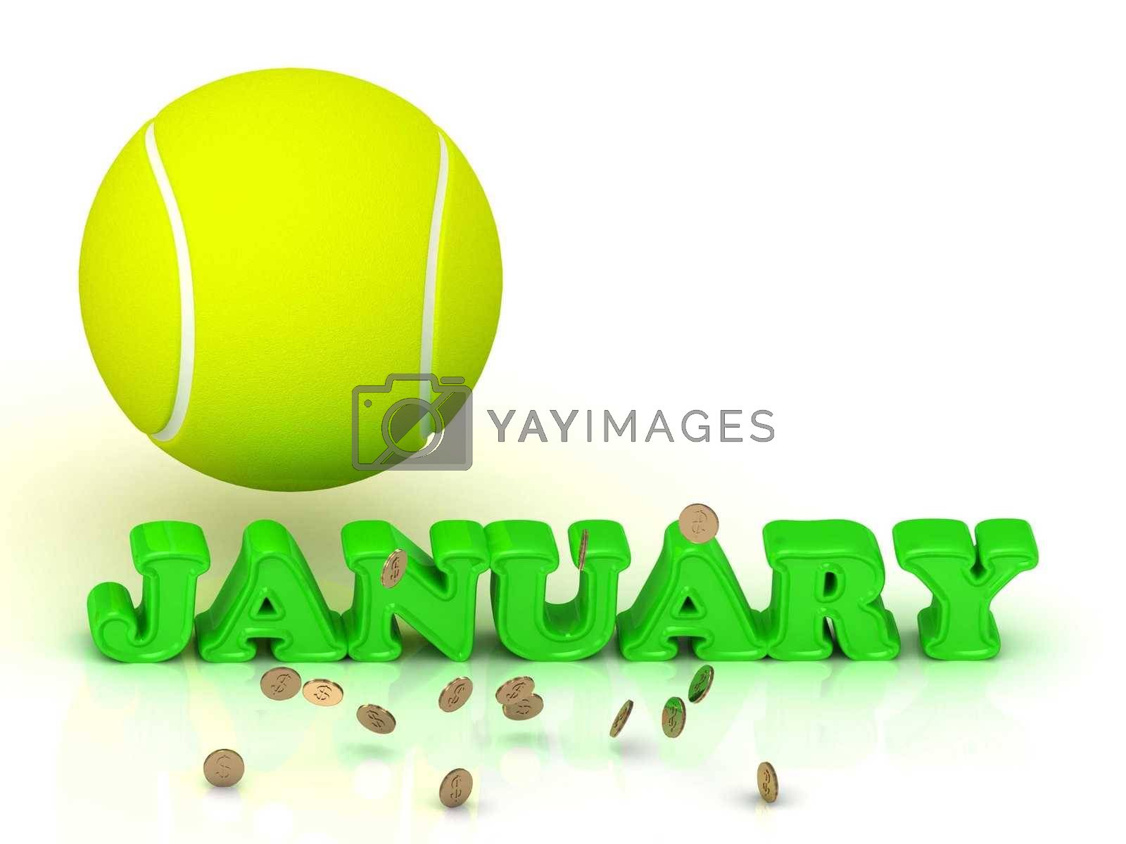 JANUARY- bright green letters, tennis ball, gold money on white background