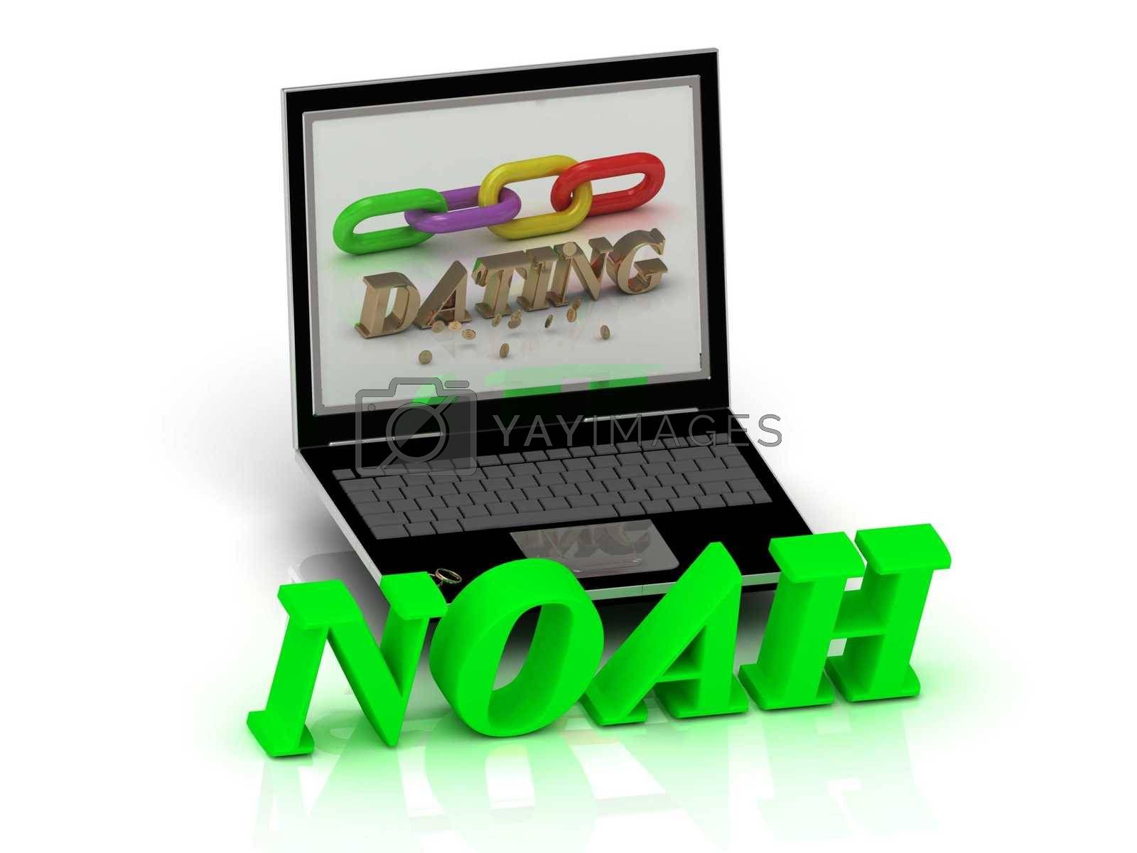 NOAH- Name and Family bright letters near Notebook and  inscription Dating on a white background