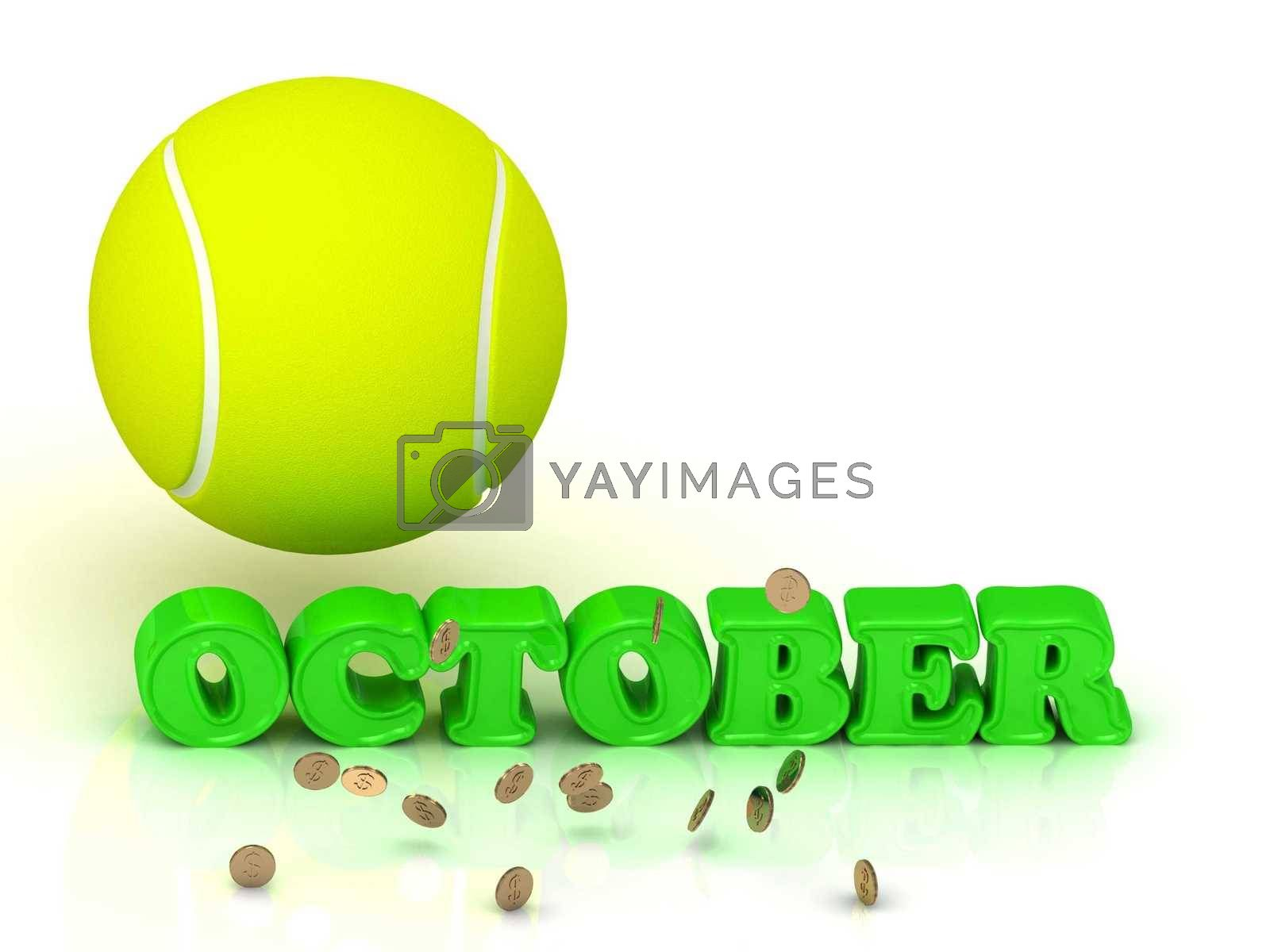 OCTOBER- bright green letters, tennis ball, gold money on white background