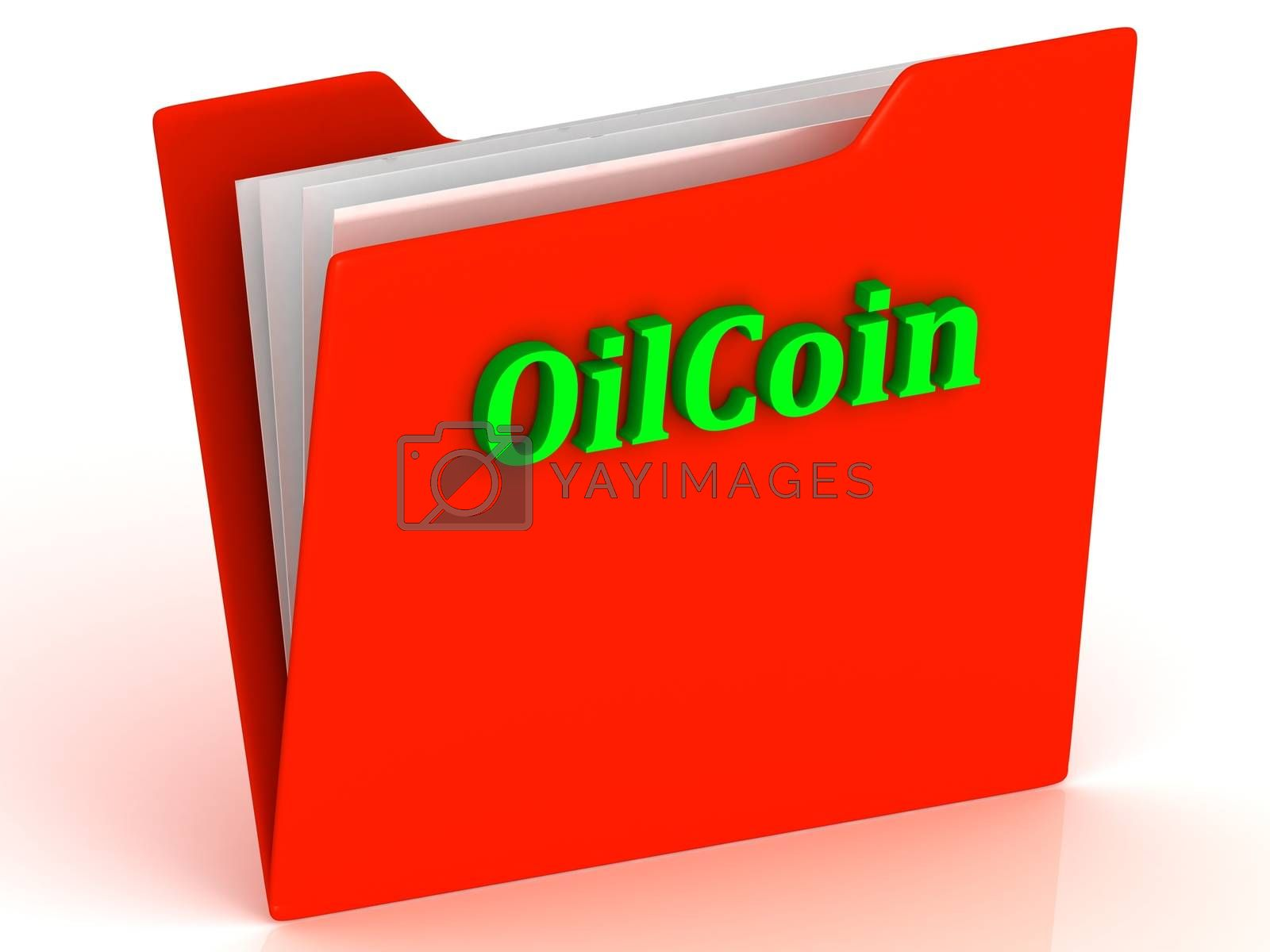 OilCoin- bright green letters on red paperwork folder witch paper list on a white background