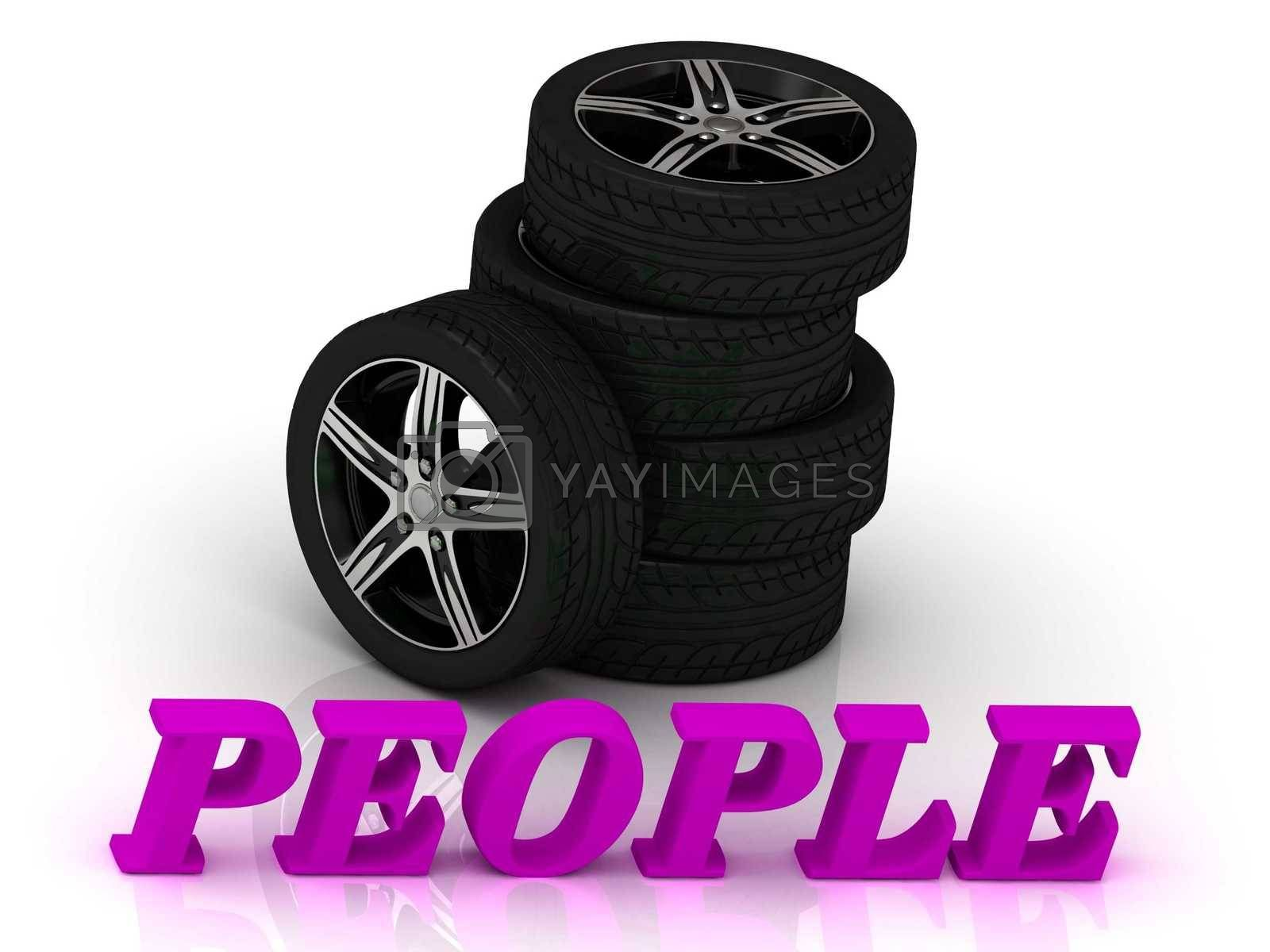 PEOPLE- bright letters and rims mashine black wheels on a white background