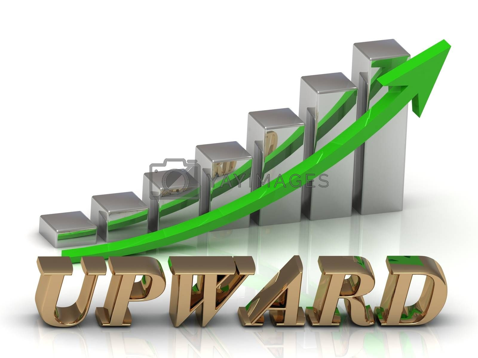 UPWARD- inscription of gold letters and Graphic growth and gold arrows on white background