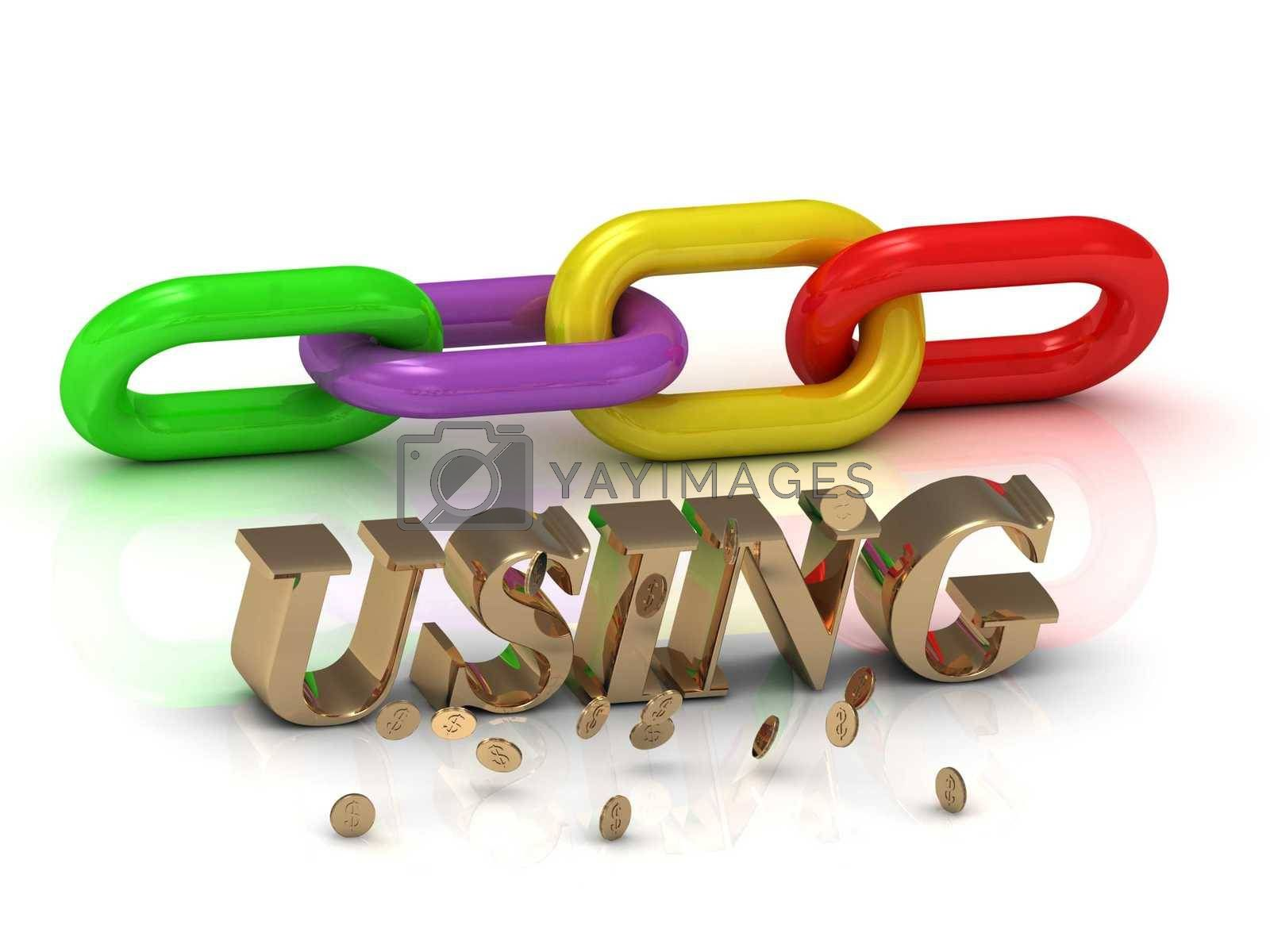 USING- inscription of bright letters and color chain on white background