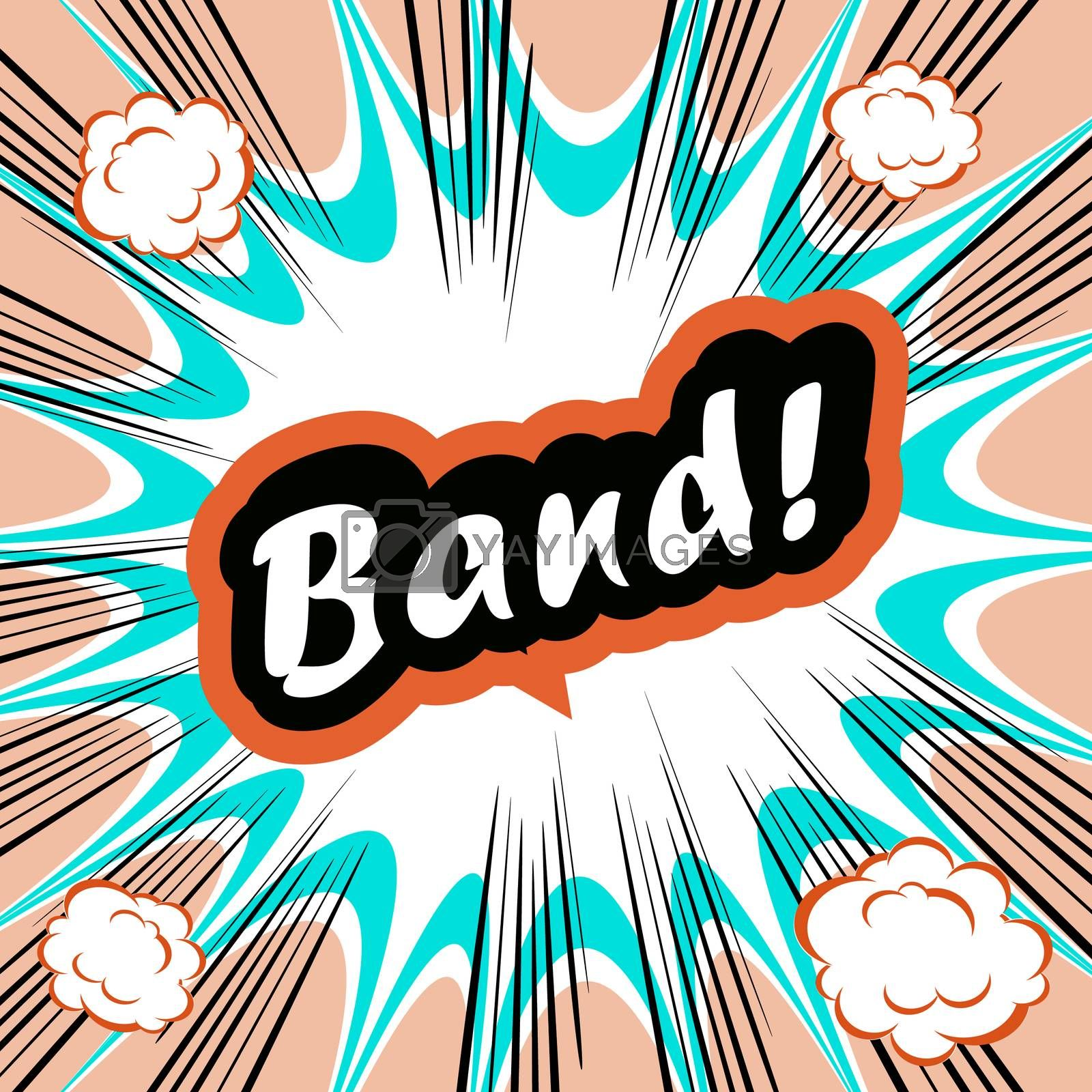 Comic book background Band! concept or conceptual cute Band text on pop art background for your designs or presentations