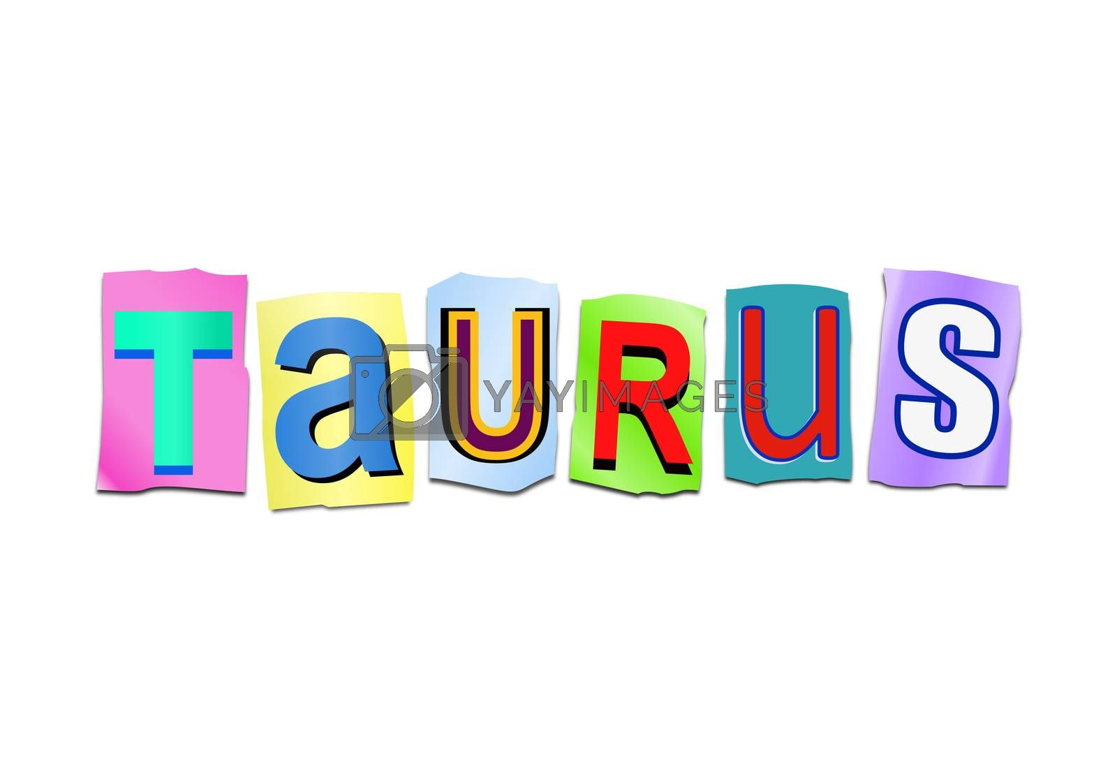 Illustration depicting a set of cut out printed letters arranged to form the word taurus.
