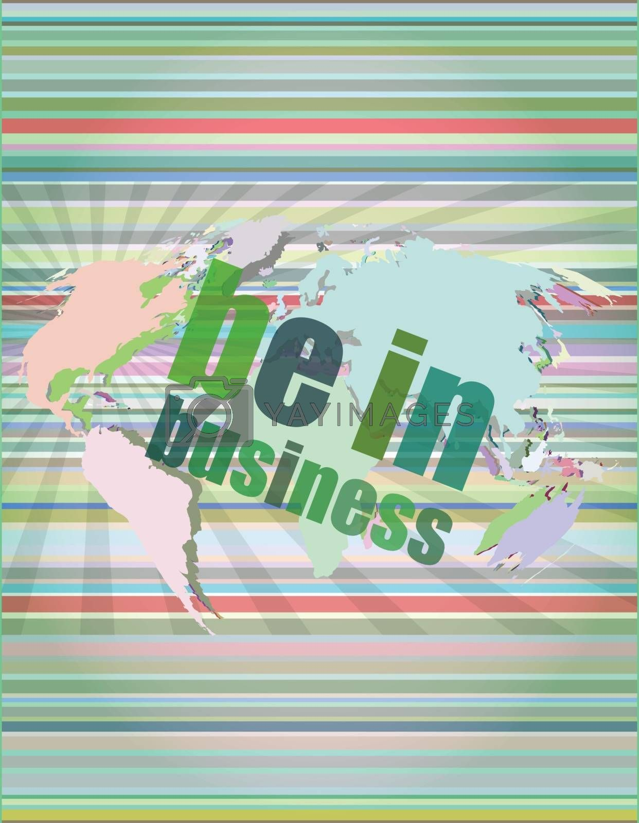 Business concept: words be in business on digital screen, 3d vector illustration