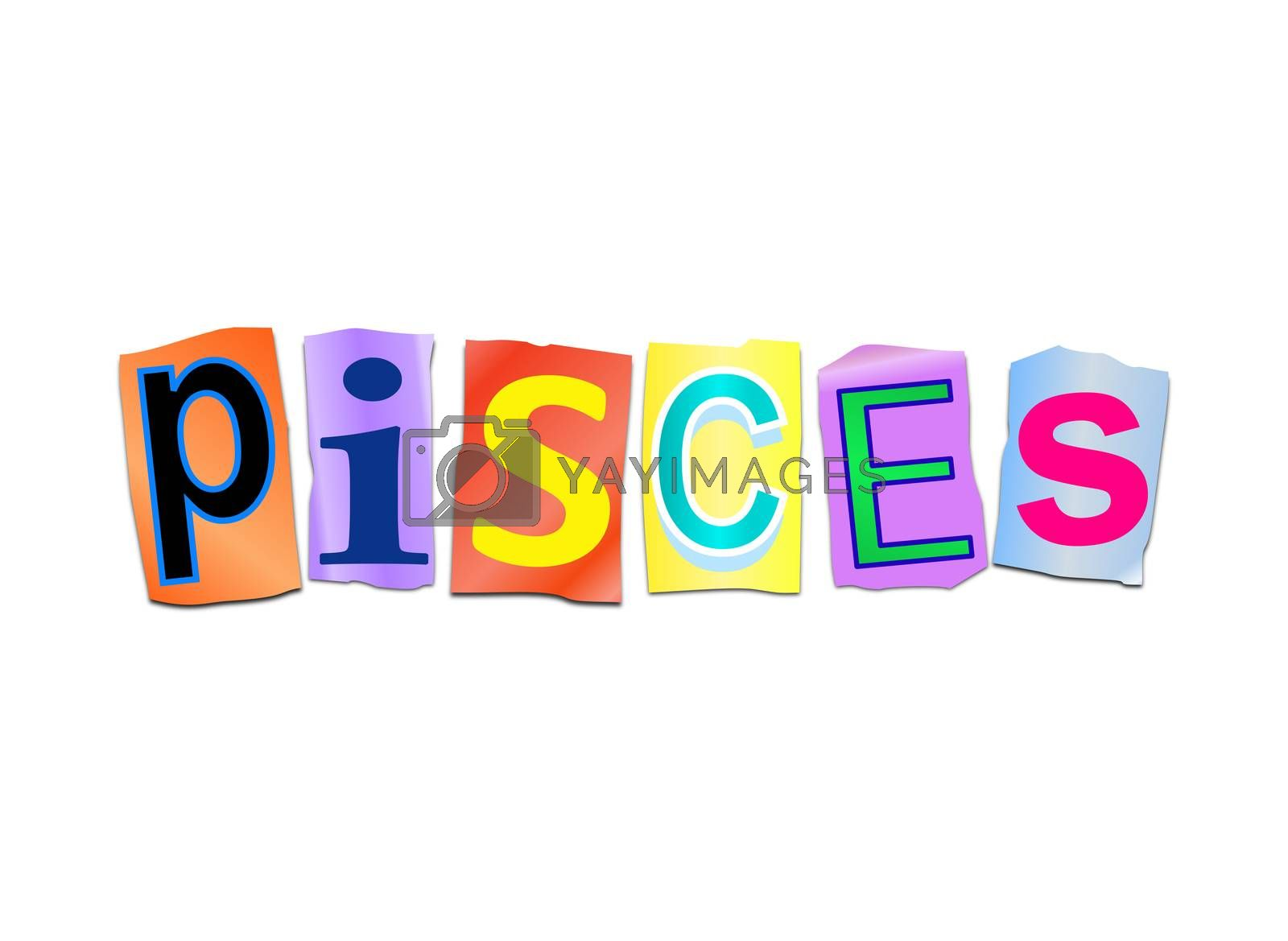 Illustration depicting a set of cut out printed letters arranged to form the word pisces.