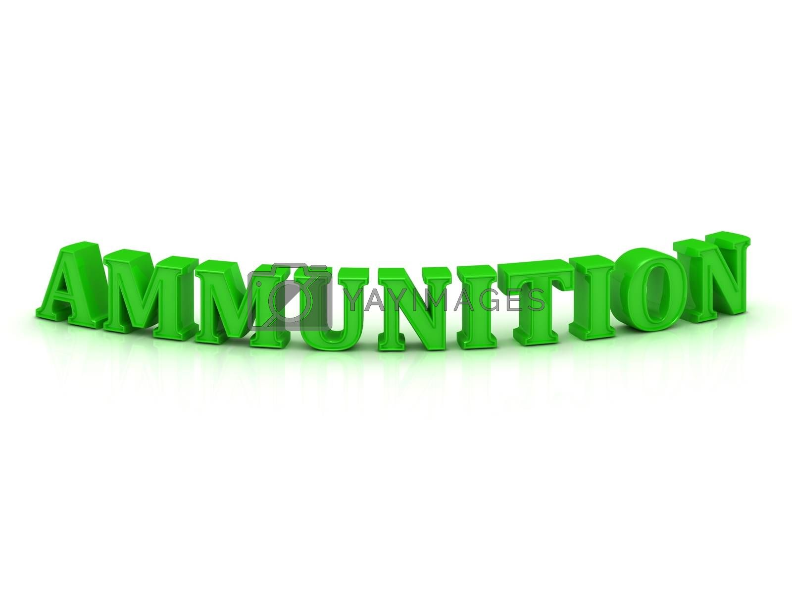 AMMUNITION  - bright green bend word on a white background