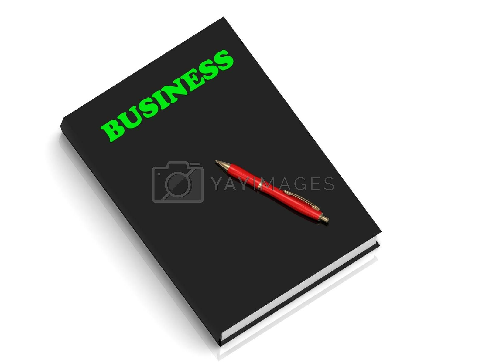 BUSINESS- inscription of green letters on black book on white background