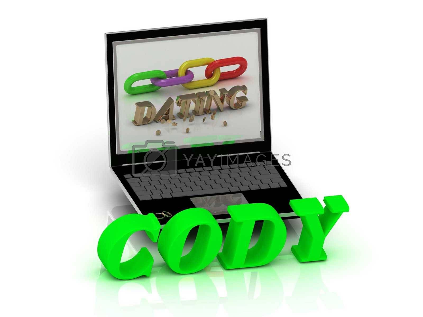 CODY- Name and Family bright letters near Notebook and  inscription Dating on a white background