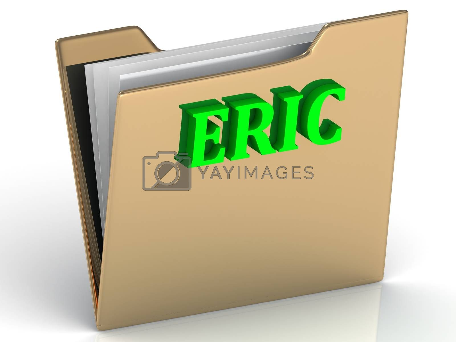 ERIC- Name and Family bright letters on gold folder on a white backgroundERIC- bright green letters on gold paperwork folder on a white background