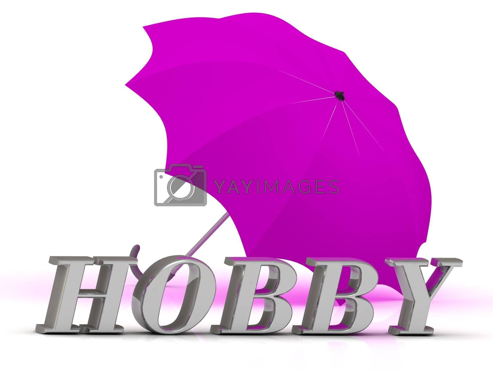 HOBBY- inscription of silver letters and umbrella on white background