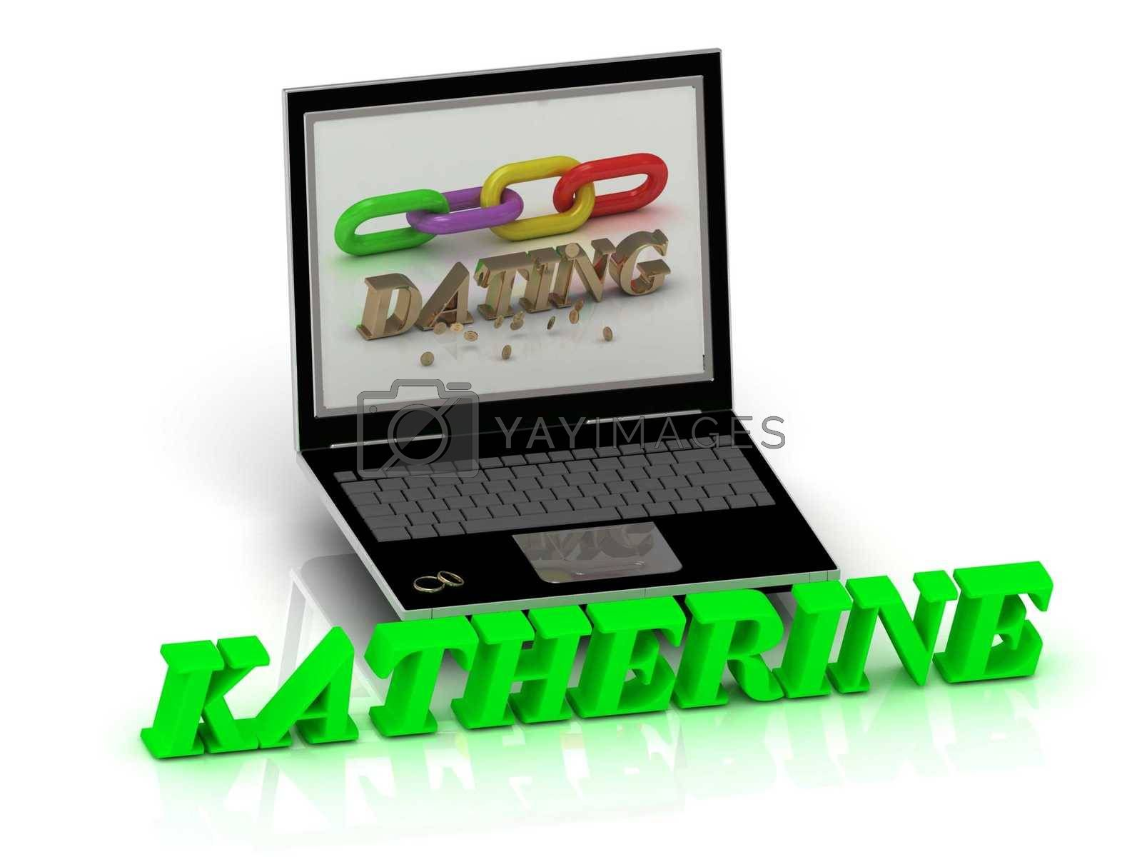 KATHERINE- Name and Family bright letters near Notebook and  inscription Dating on a white background