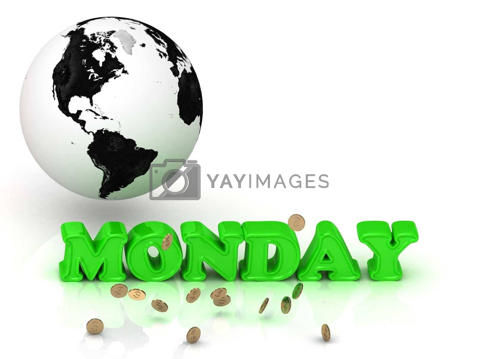 MONDAY- bright color letters, black and white Earth on a white background