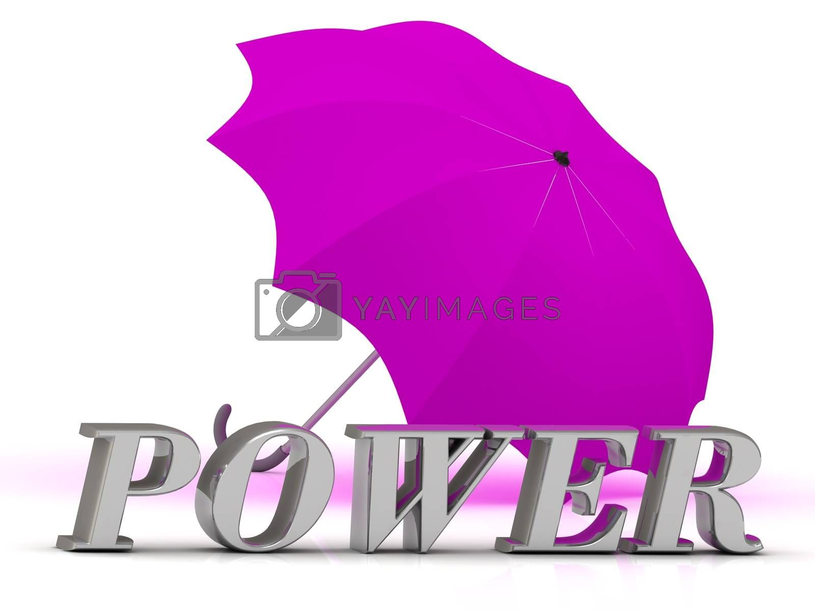 POWER- inscription of silver letters and umbrella on white background