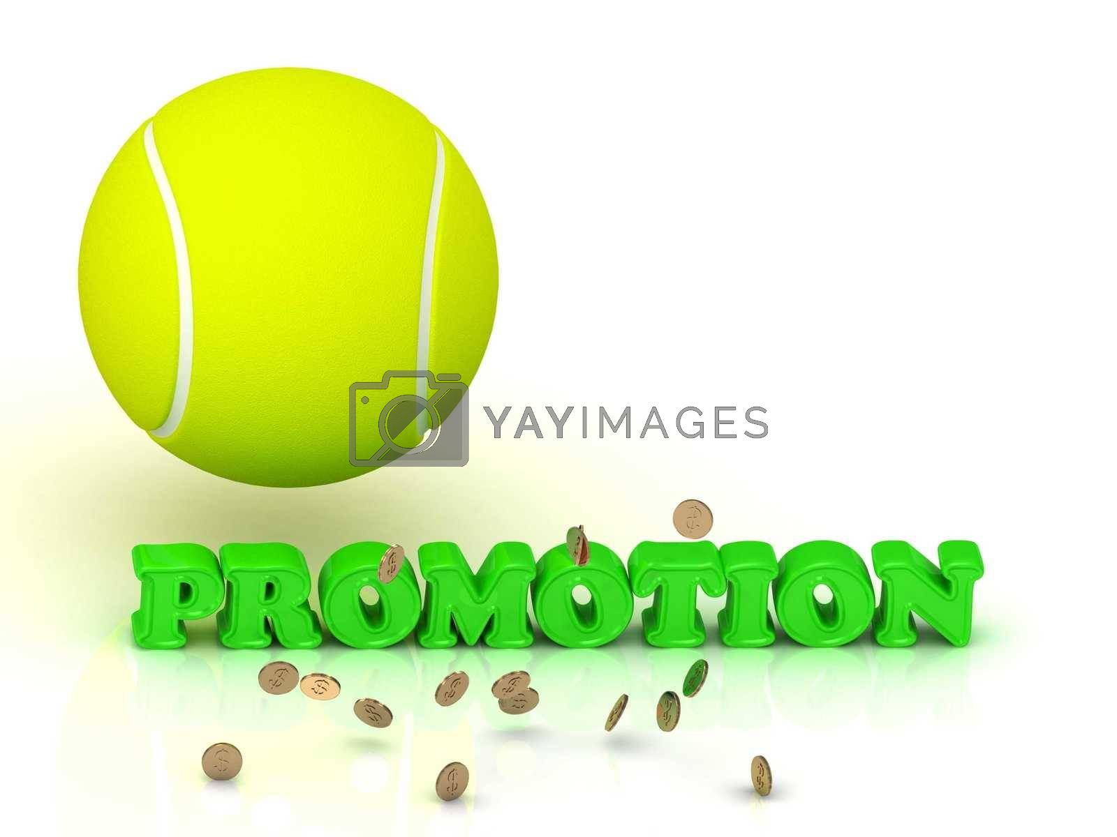 PROMOTION - bright color word and a yellow tennis ball on a white background