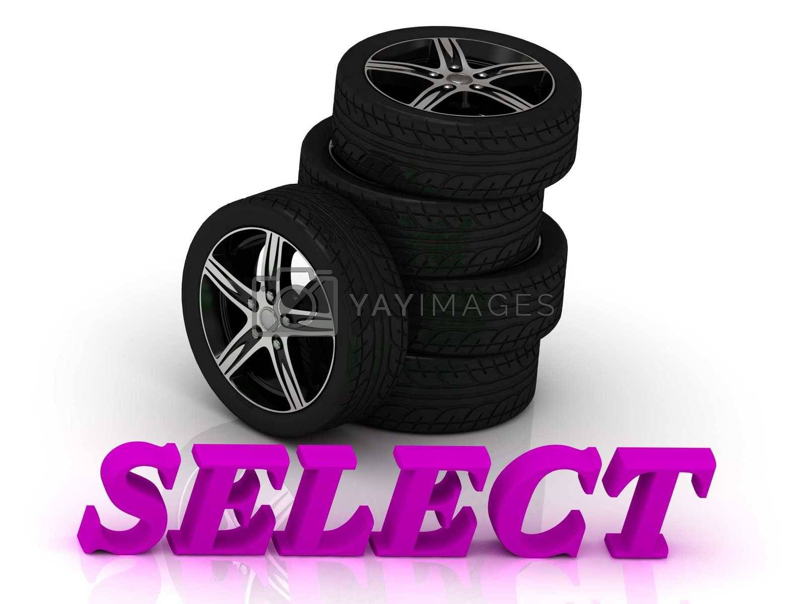 SELECT- bright letters and rims mashine black wheels on a white background