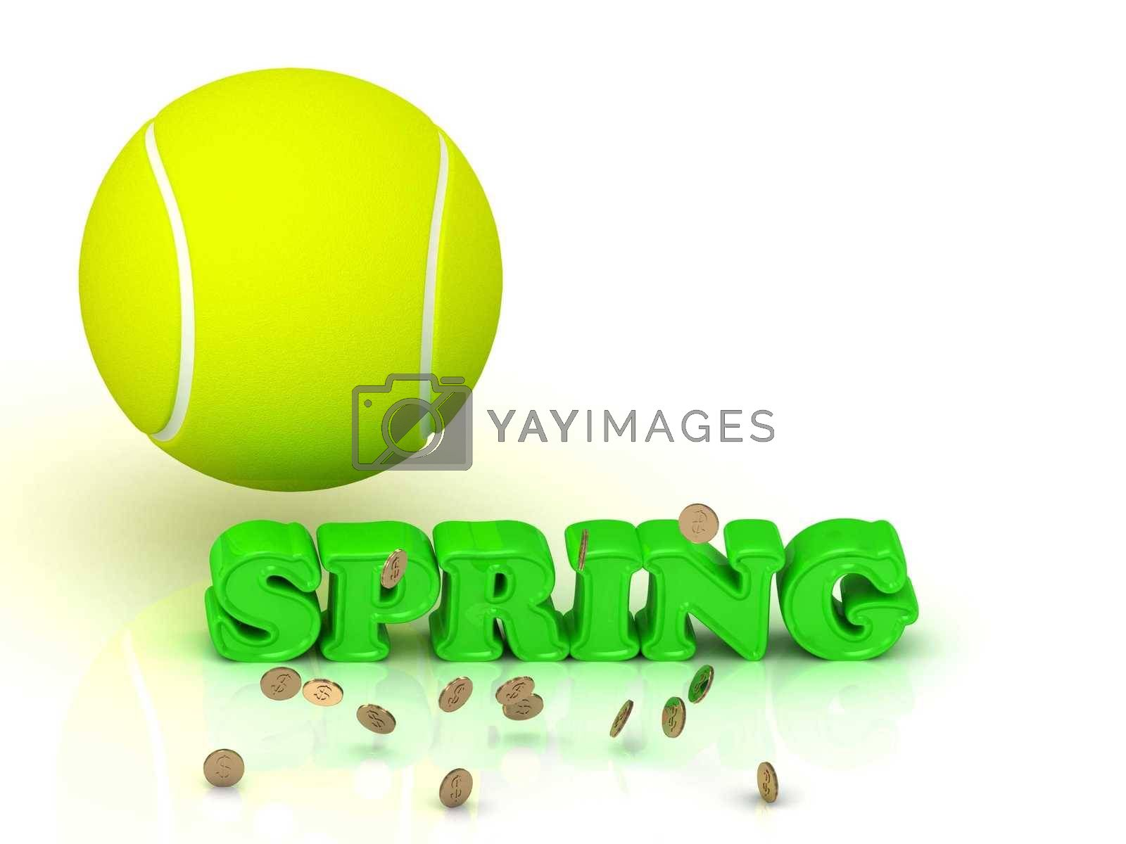 SPRING- bright green letters, tennis ball, gold money on white background